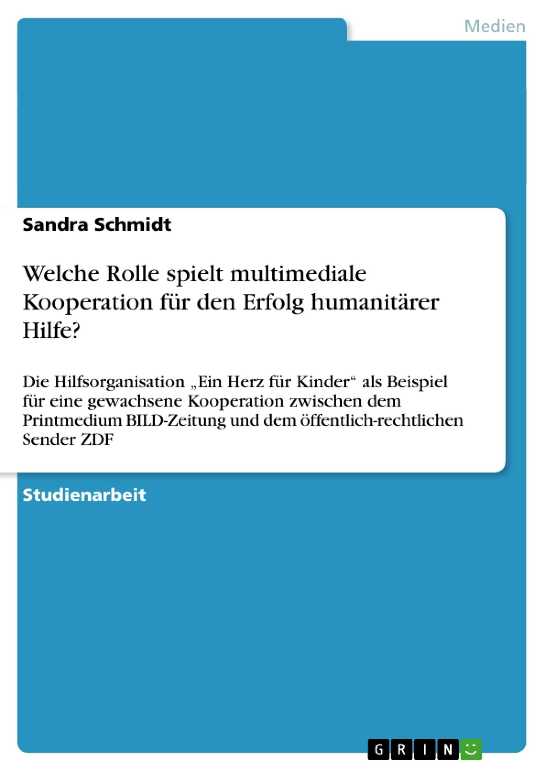 Titel: Welche Rolle spielt multimediale Kooperation für den Erfolg humanitärer Hilfe?