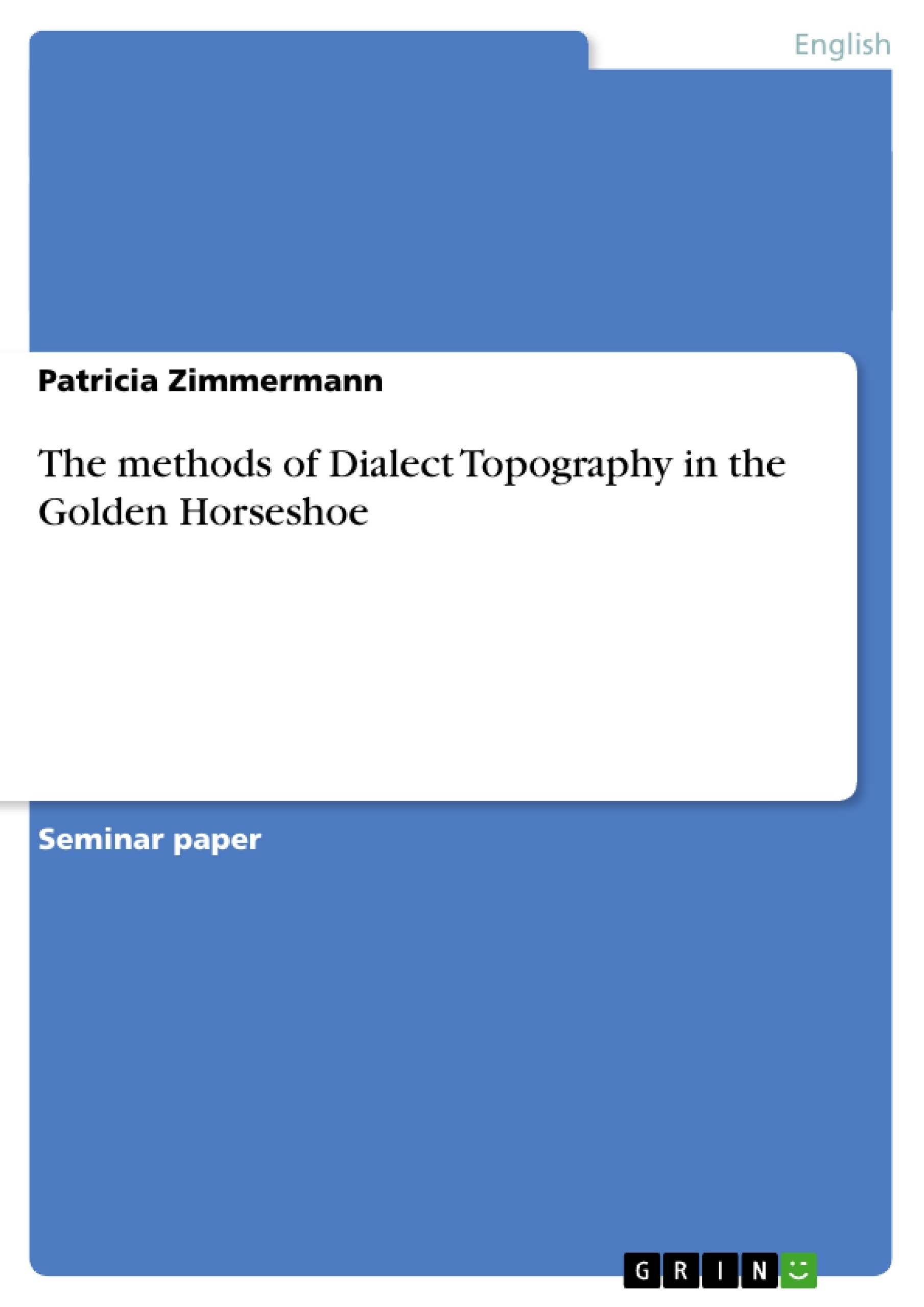Title: The methods of Dialect Topography in the Golden Horseshoe