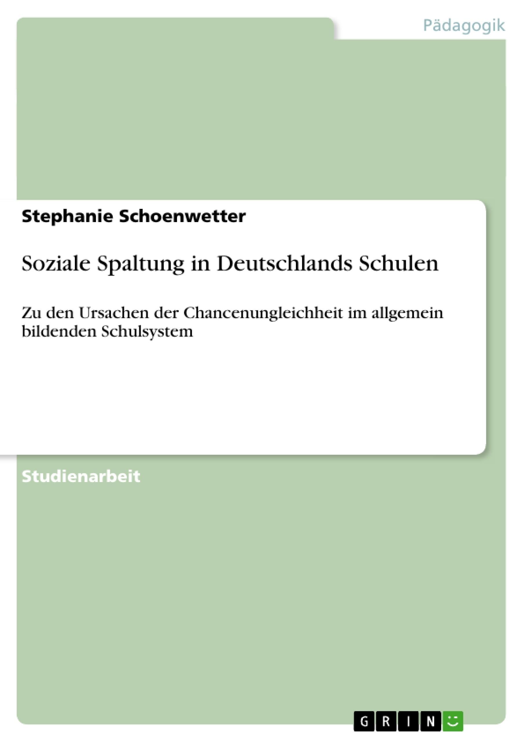 Titel: Soziale Spaltung in Deutschlands Schulen