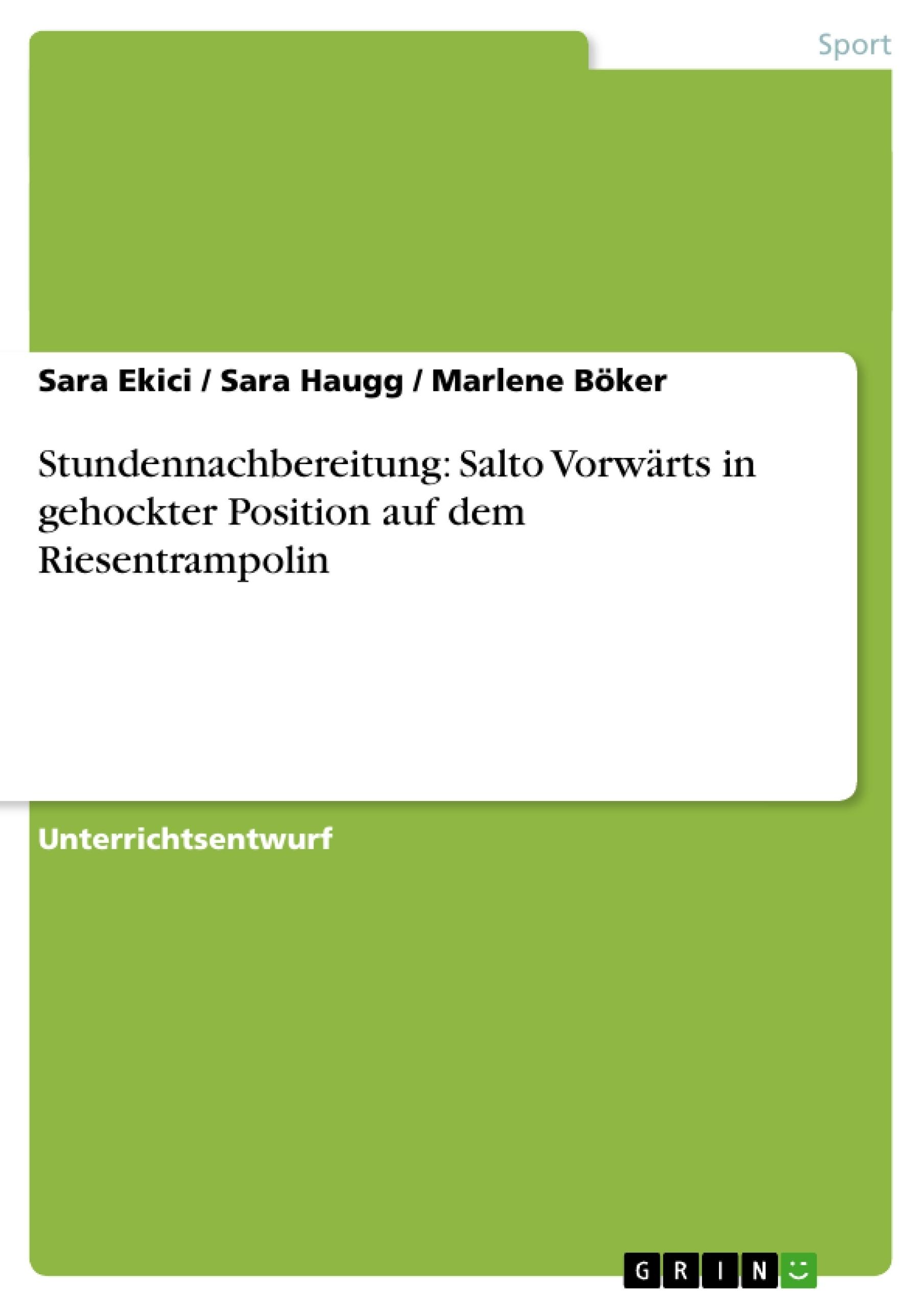 Titel: Stundennachbereitung: Salto Vorwärts in gehockter Position auf dem Riesentrampolin
