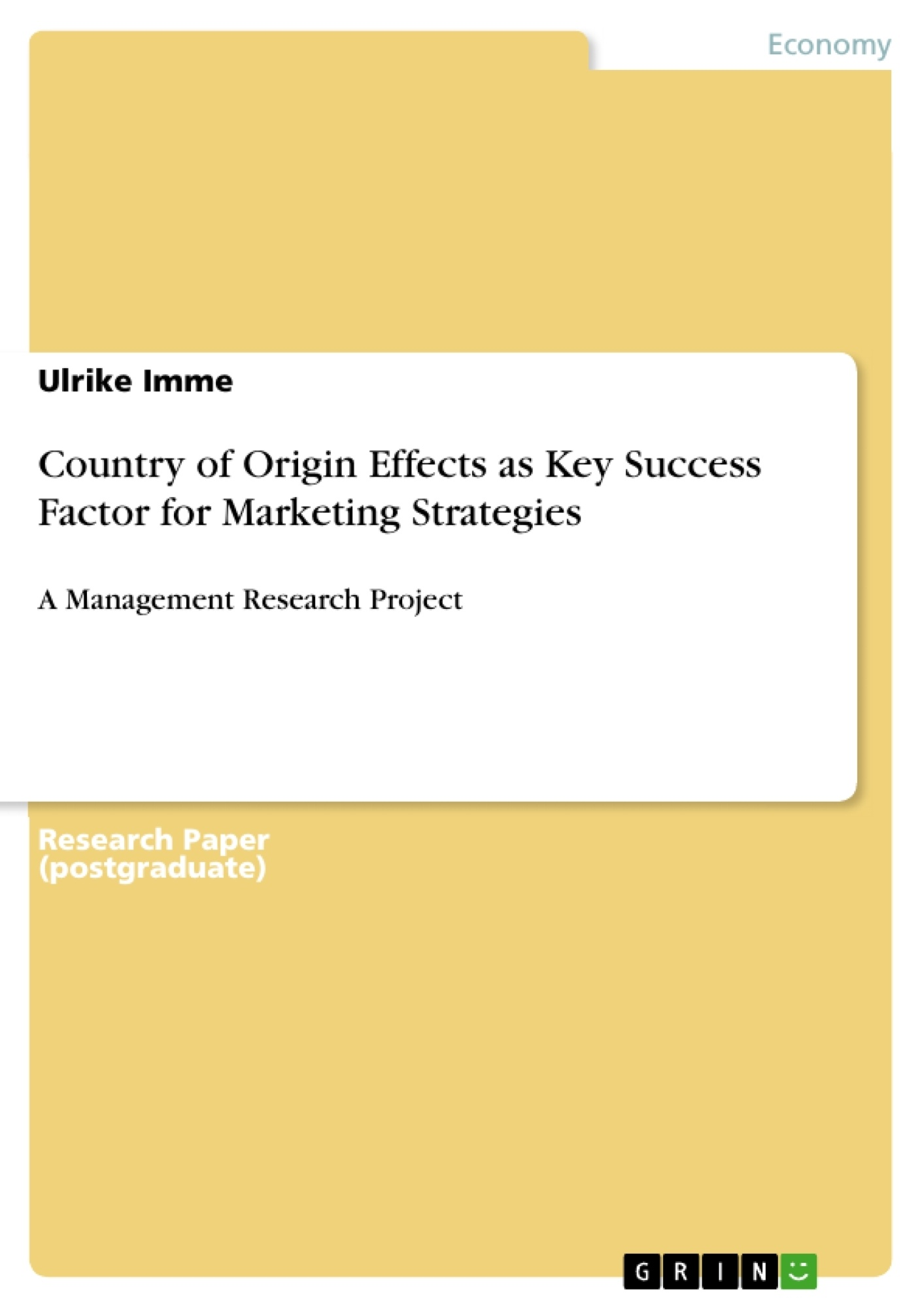 Title: Country of Origin Effects as Key Success Factor for Marketing Strategies