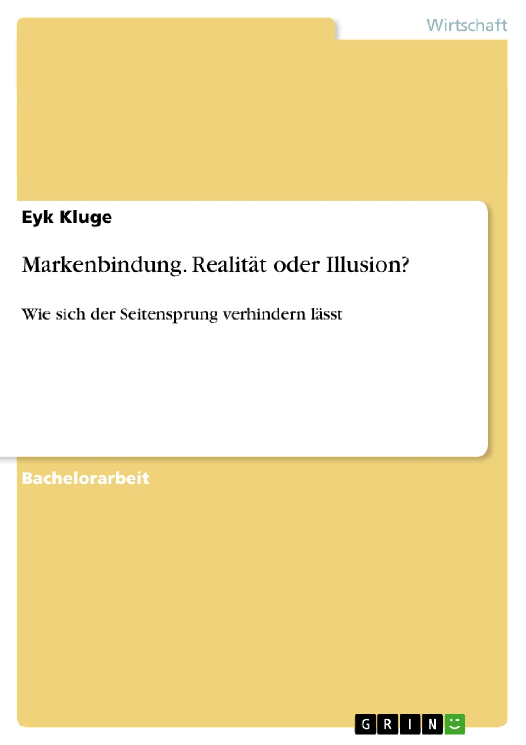 Titel: Markenbindung. Realität oder Illusion?