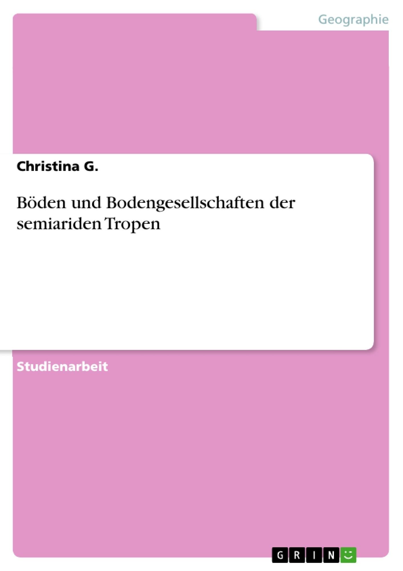 Titel: Böden und Bodengesellschaften der semiariden Tropen