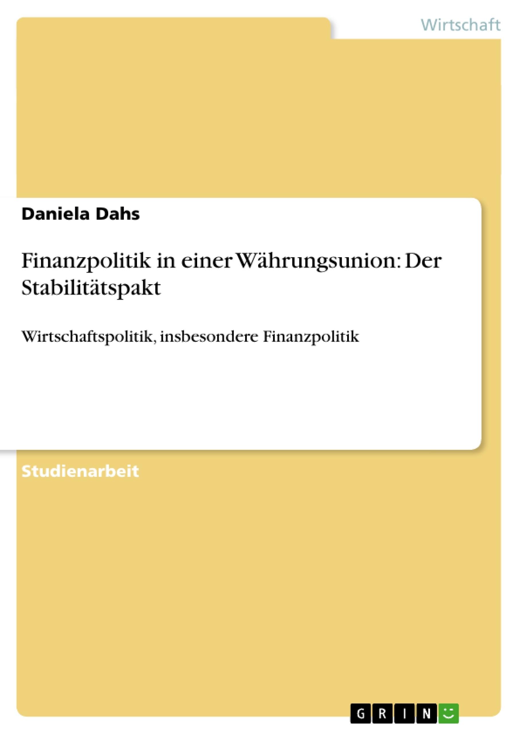 Titel: Finanzpolitik in einer Währungsunion: Der Stabilitätspakt