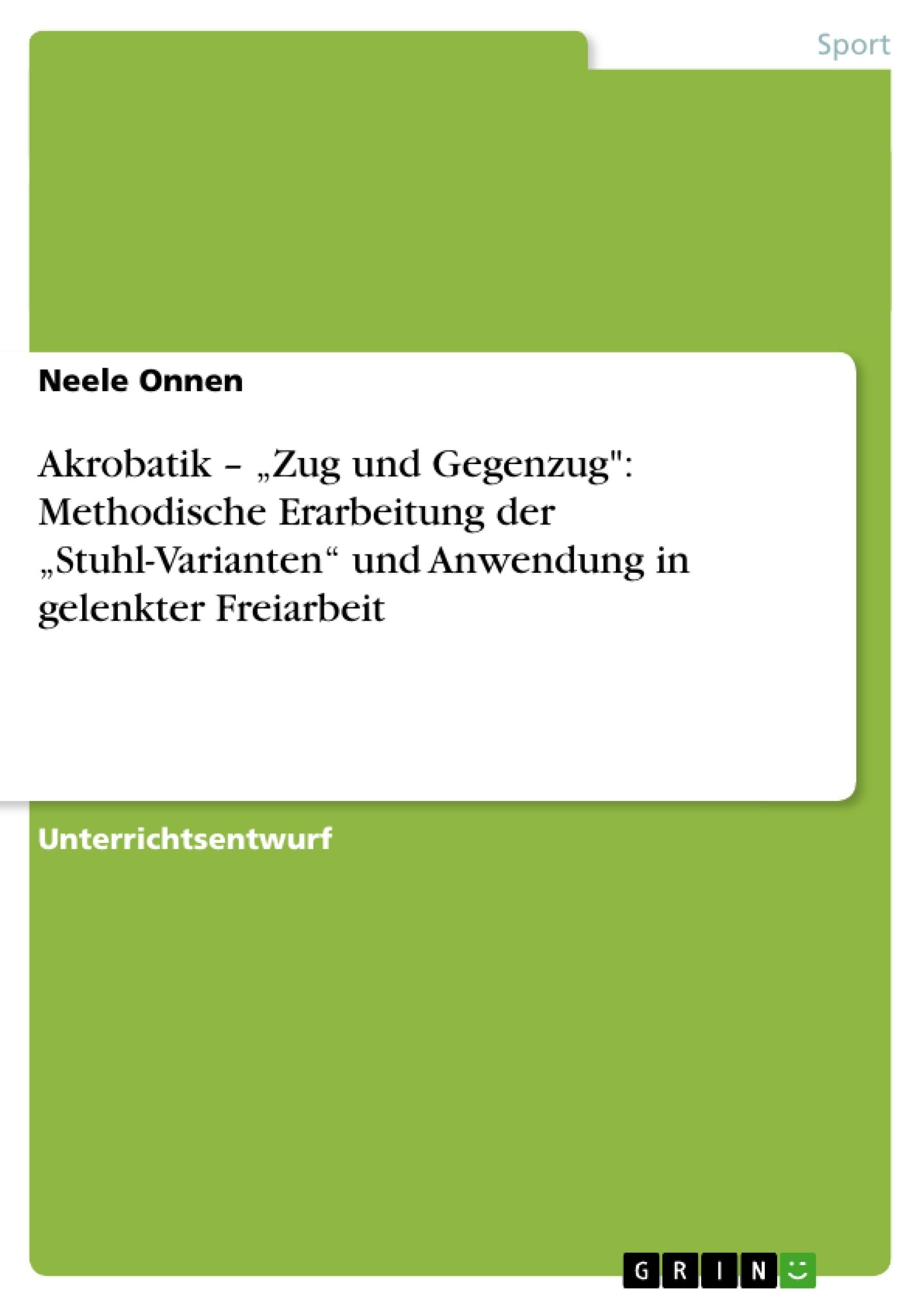 """Titel: Akrobatik – """"Zug und Gegenzug"""": Methodische Erarbeitung der """"Stuhl-Varianten"""" und Anwendung in gelenkter Freiarbeit"""