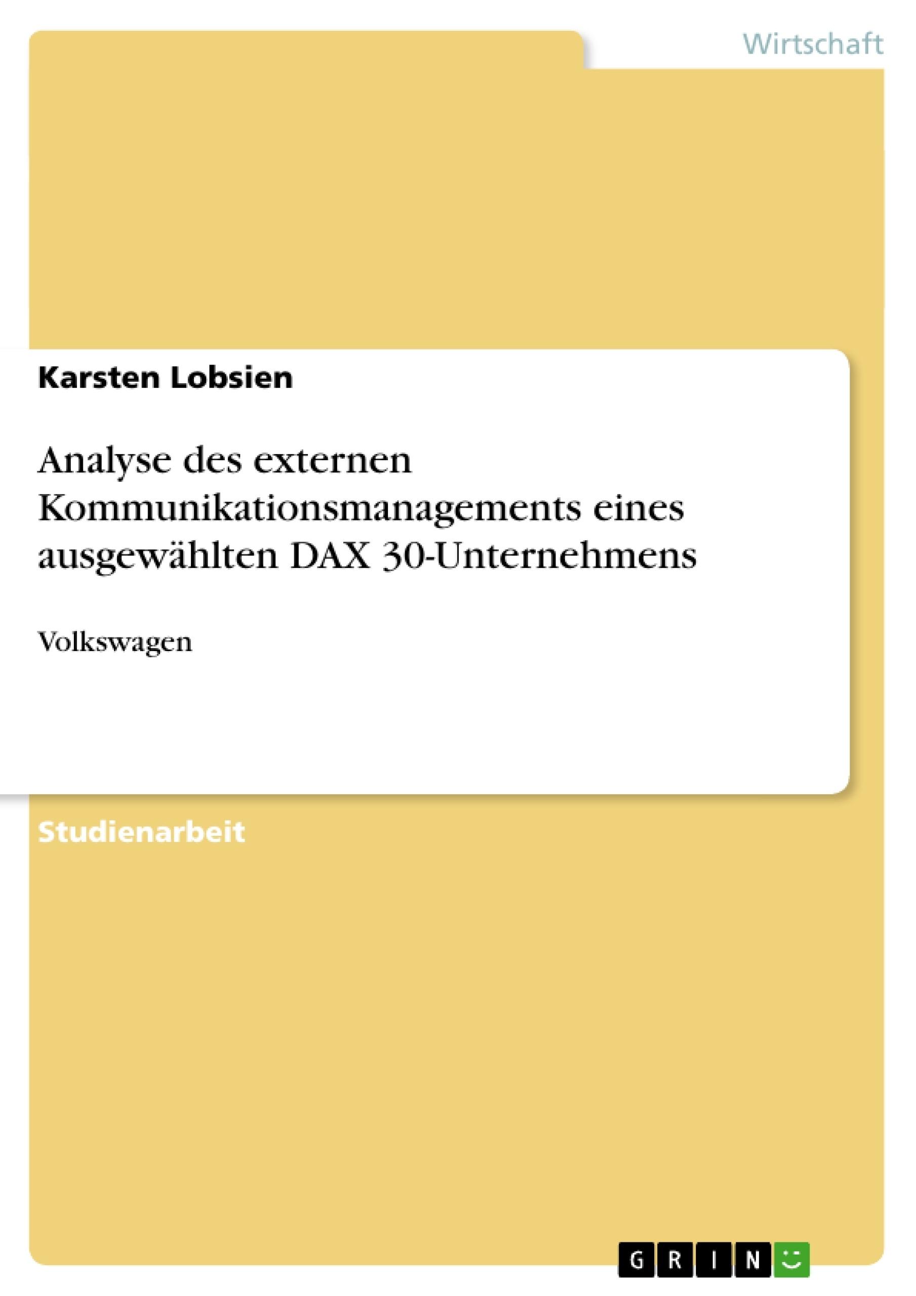 Titel: Analyse des externen Kommunikationsmanagements eines ausgewählten DAX 30-Unternehmens