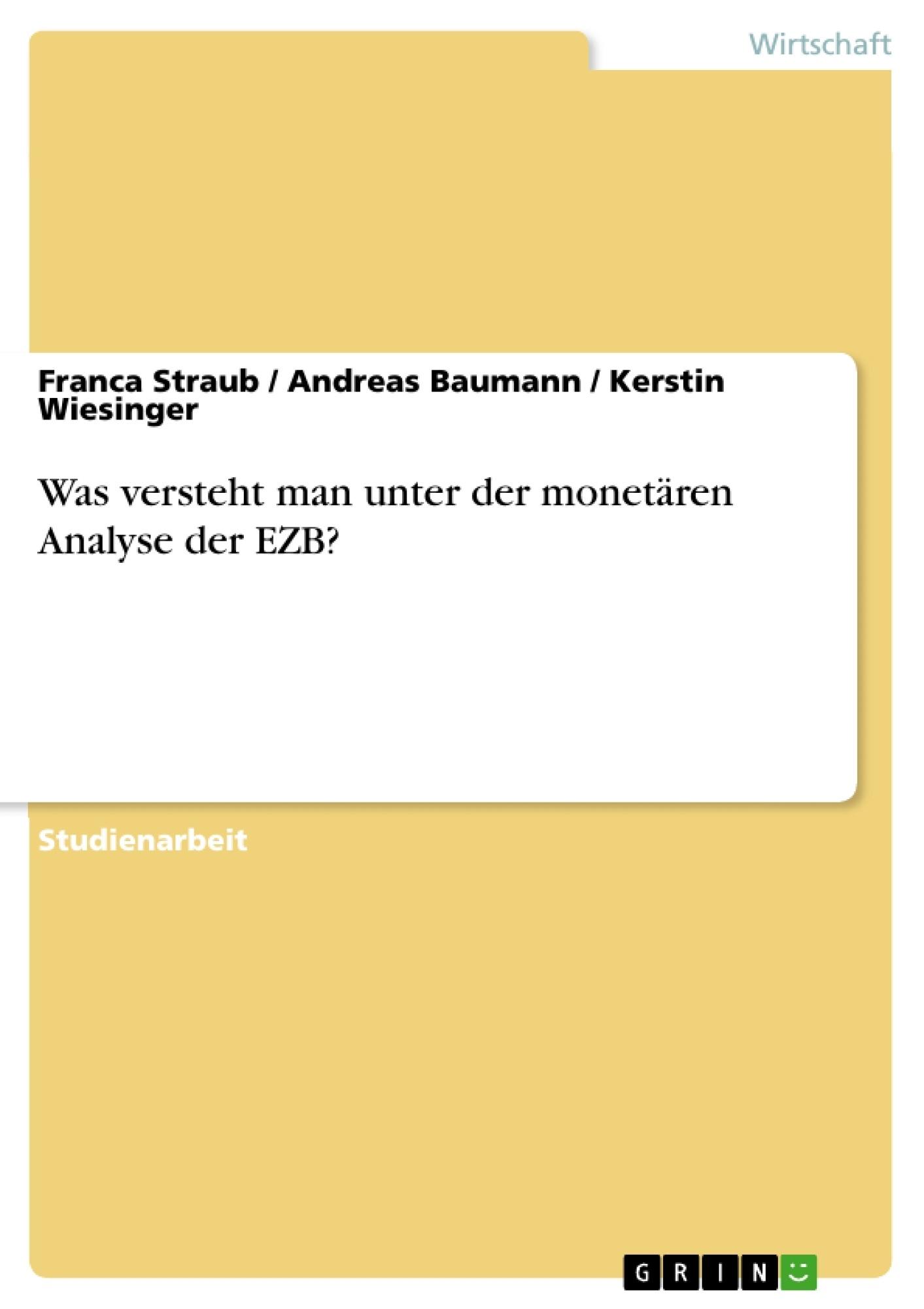 Titel: Was versteht man unter der monetären Analyse der EZB?