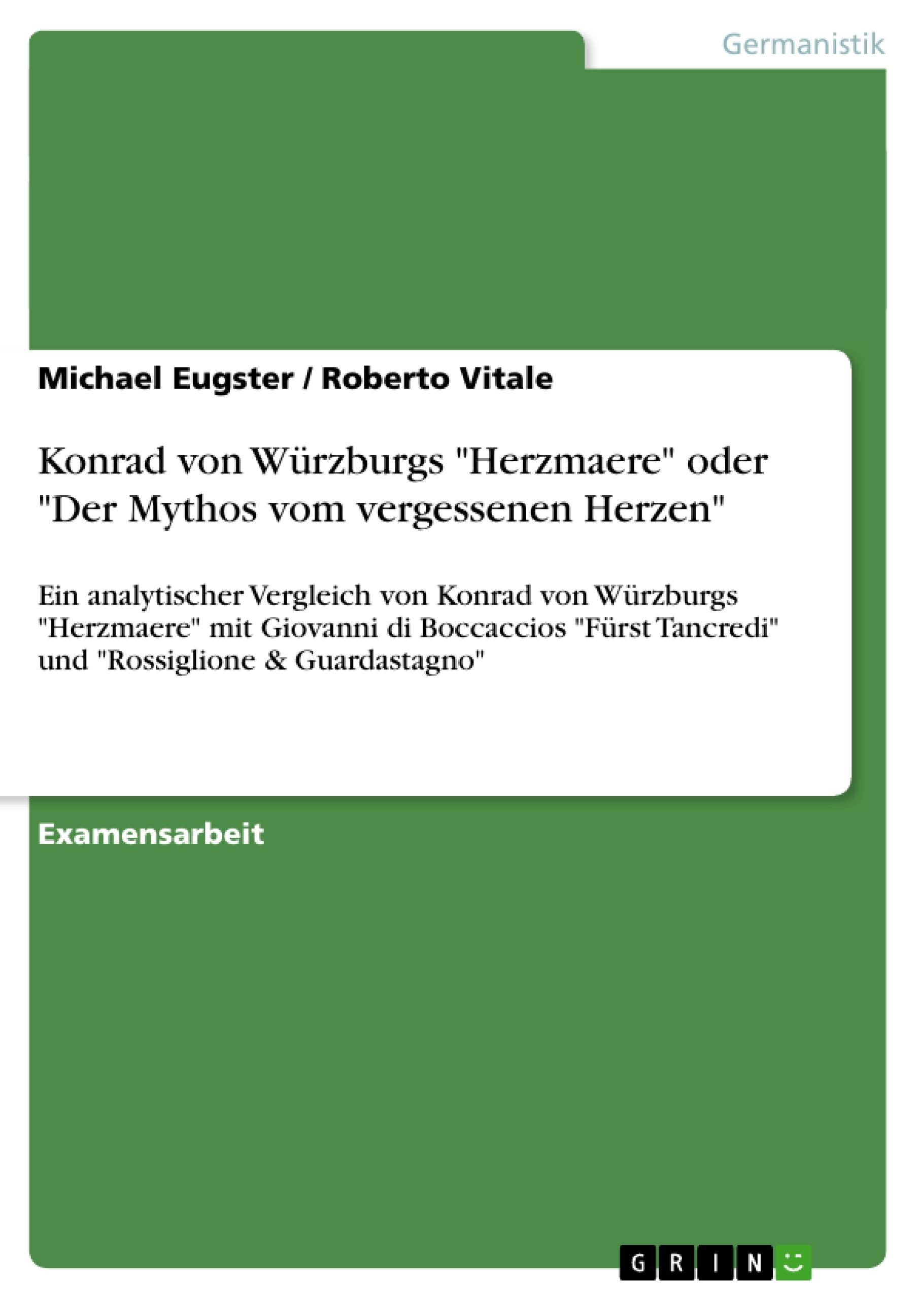 """Titel: Konrad von Würzburgs """"Herzmaere"""" oder """"Der Mythos vom vergessenen Herzen"""""""