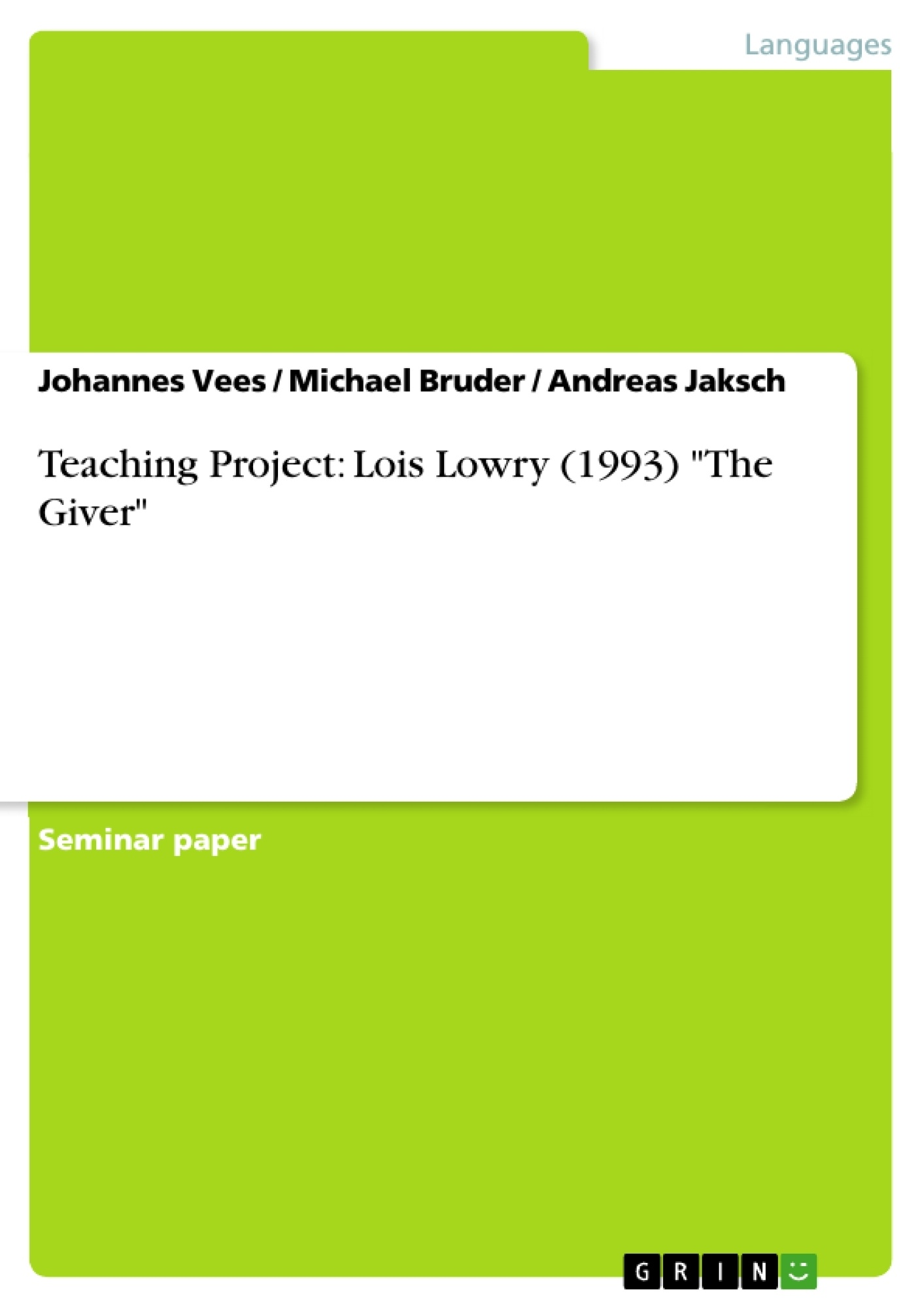 """Title: Teaching Project: Lois Lowry (1993) """"The Giver"""""""