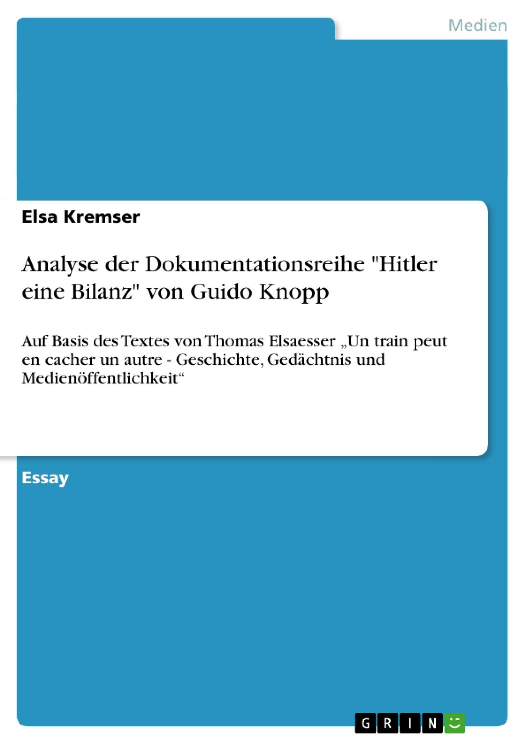 """Titel: Analyse der Dokumentationsreihe """"Hitler eine Bilanz"""" von Guido Knopp"""