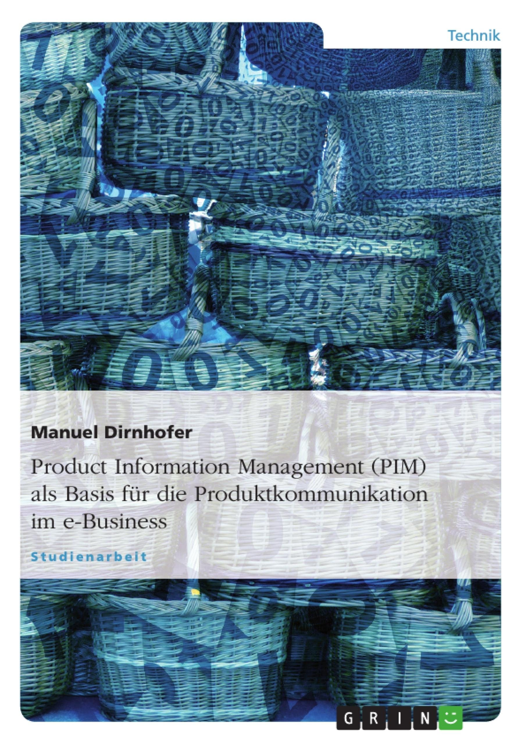 Titel: Product Information Management (PIM) als Basis für die Produktkommunikation im e-Business