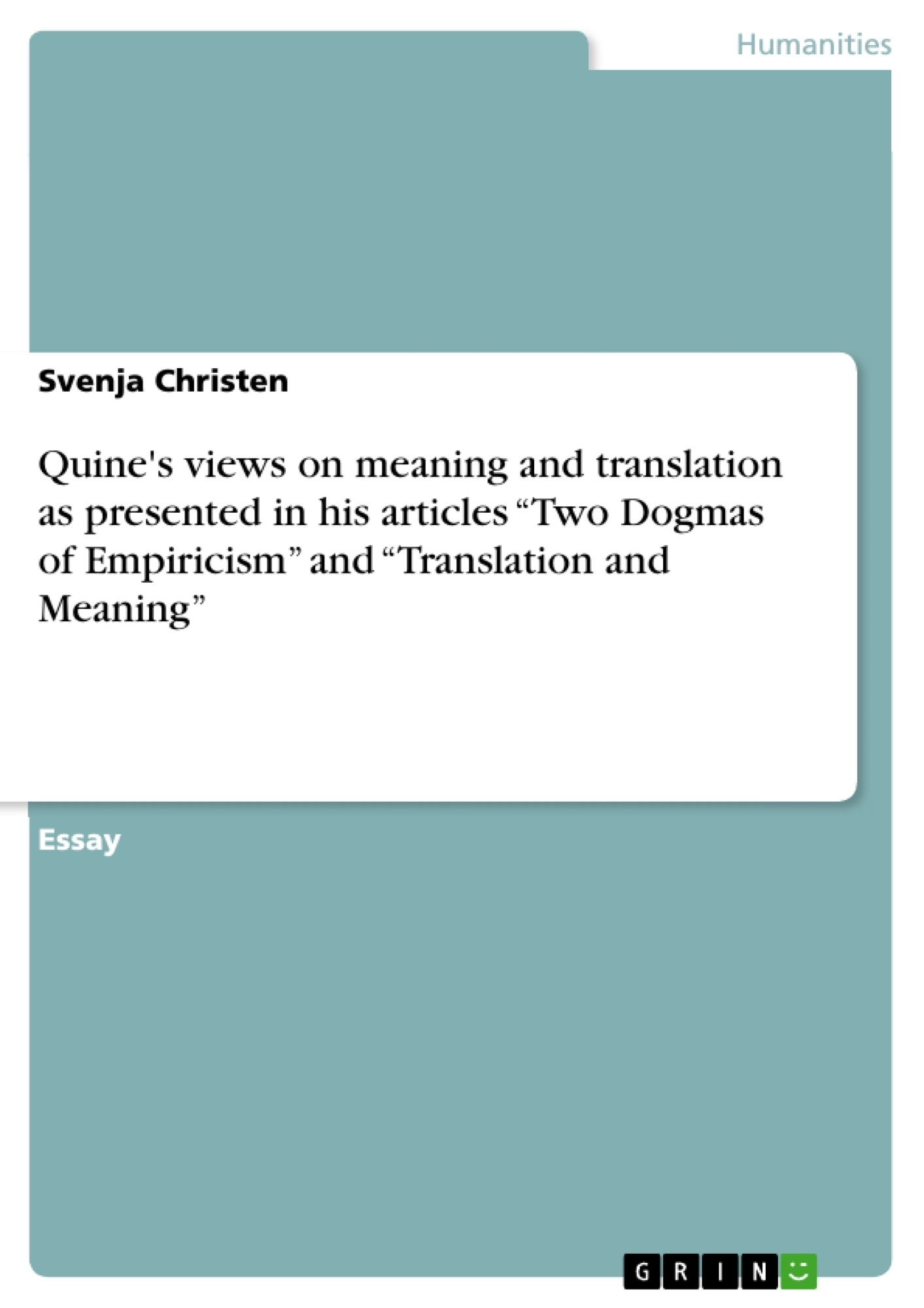 """Title: Quine's views on meaning and translation as presented in his articles """"Two Dogmas of Empiricism"""" and """"Translation and Meaning"""""""