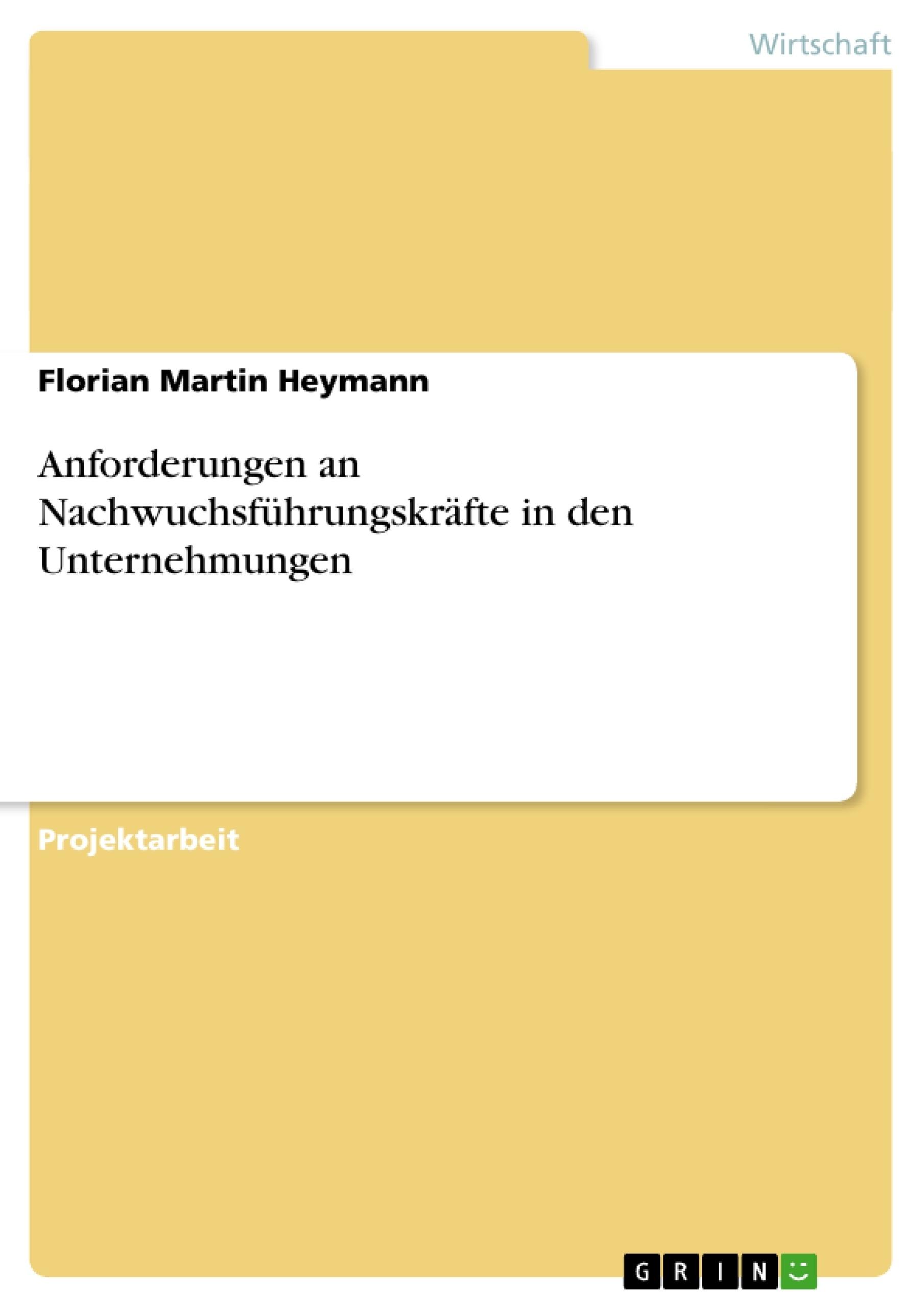 Titel: Anforderungen an Nachwuchsführungskräfte in den Unternehmungen