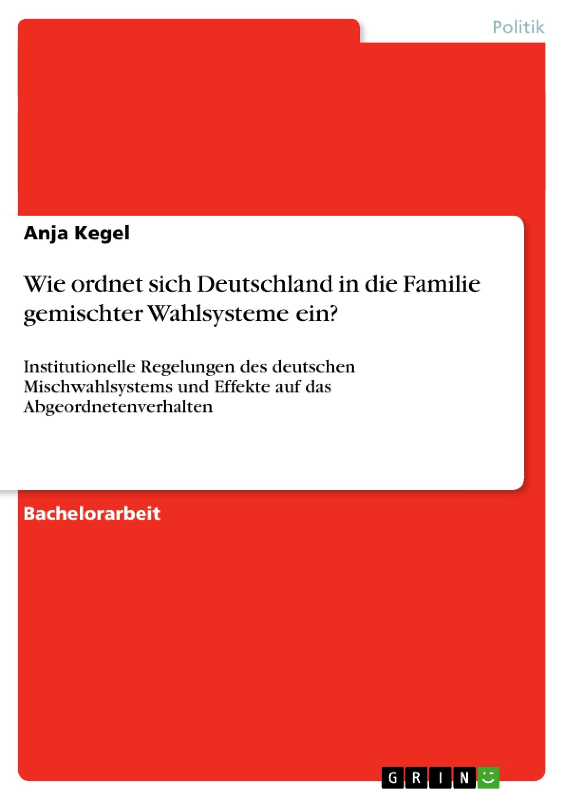 Titel: Wie ordnet sich Deutschland in die Familie gemischter Wahlsysteme ein?