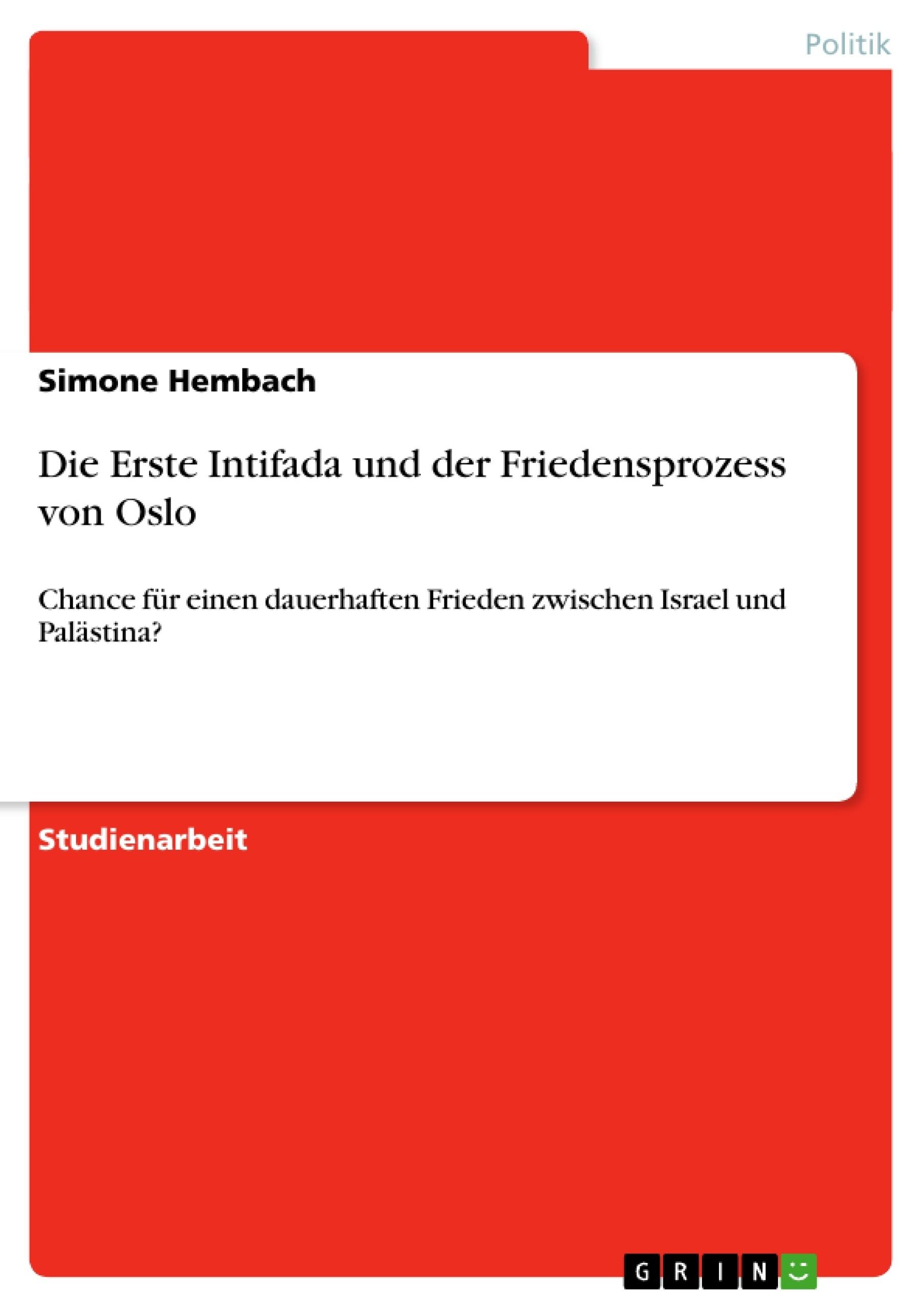 Titel: Die Erste Intifada und der Friedensprozess von Oslo