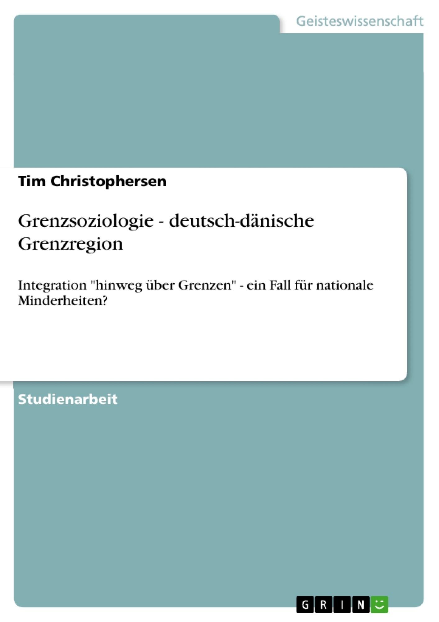 Titel: Grenzsoziologie - deutsch-dänische Grenzregion