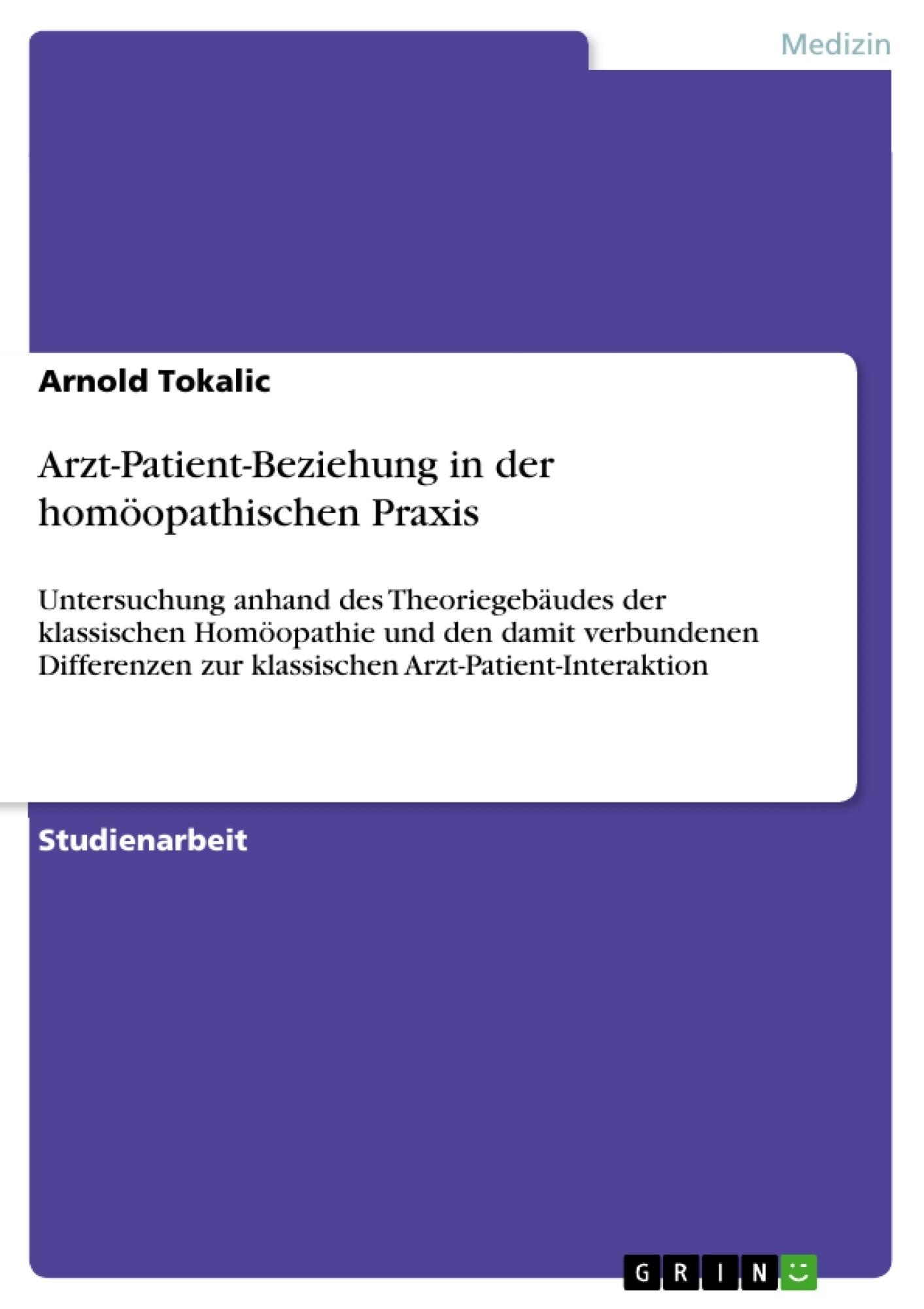 Titel: Arzt-Patient-Beziehung in der homöopathischen Praxis
