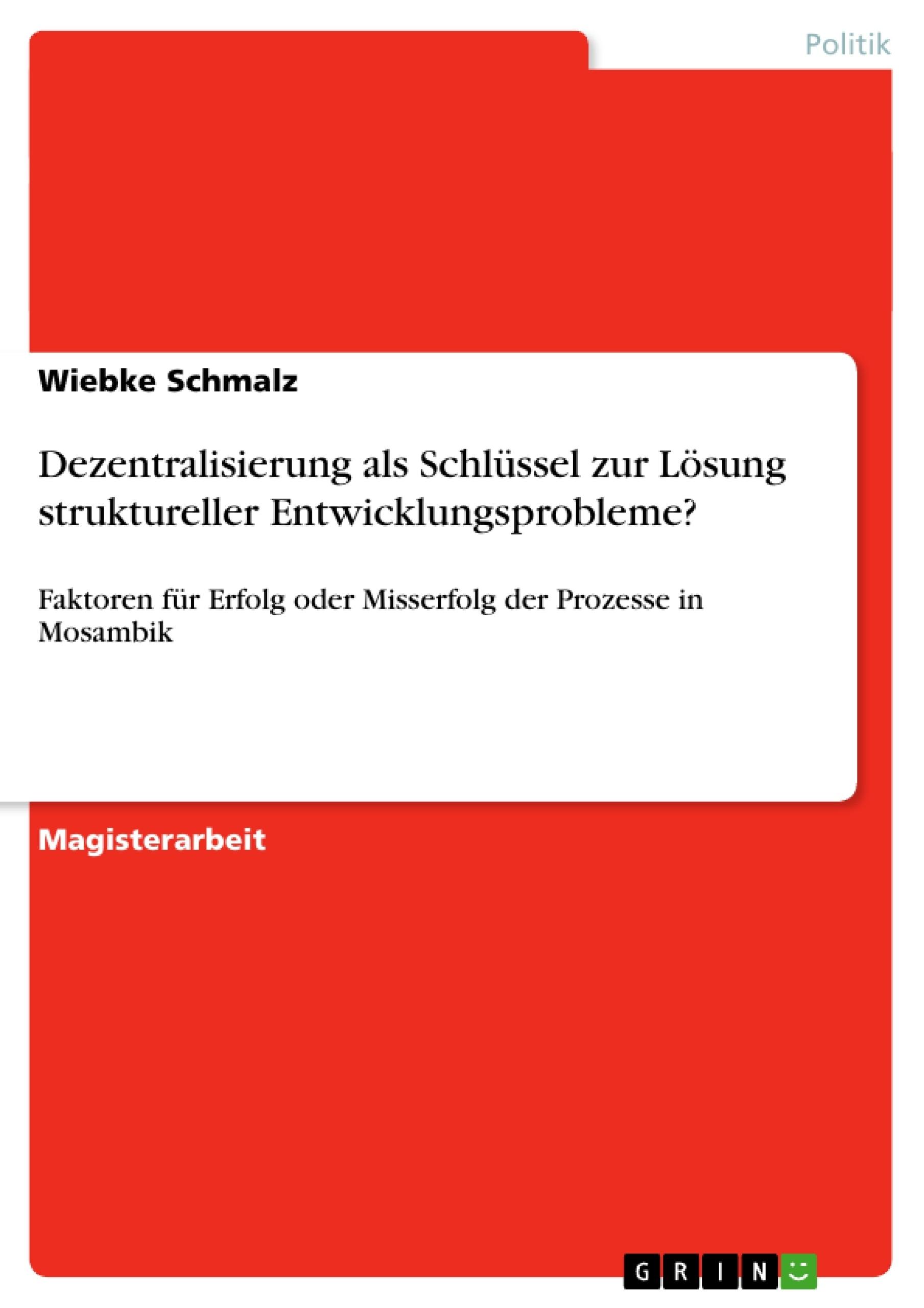 Titel: Dezentralisierung als Schlüssel zur Lösung struktureller Entwicklungsprobleme?