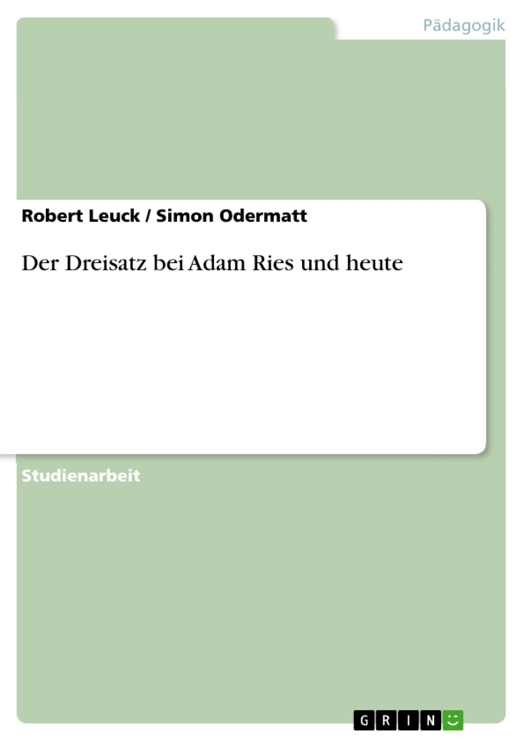 Titel: Der Dreisatz bei Adam Ries und heute