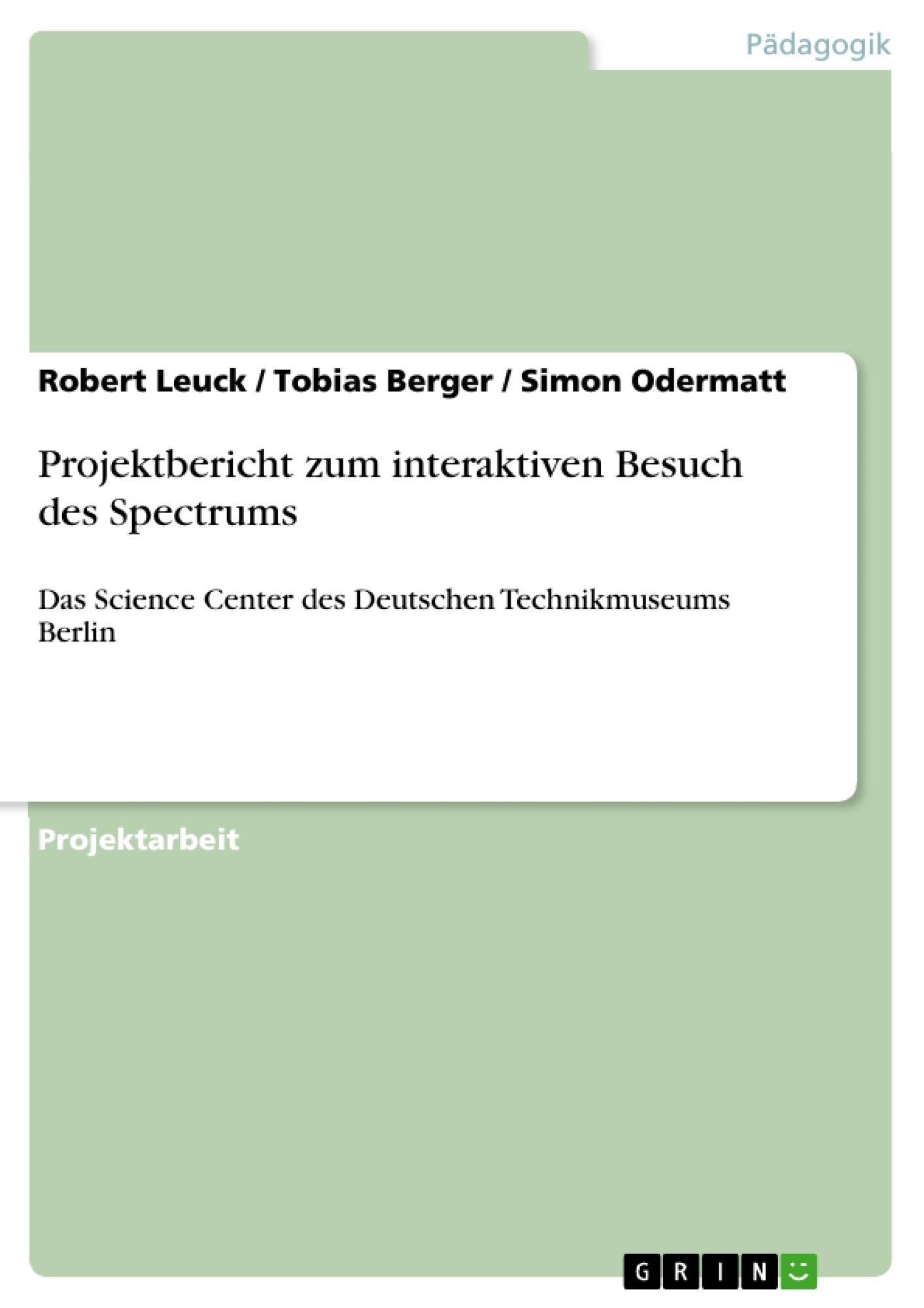Titel: Projektbericht zum interaktiven Besuch des Spectrums