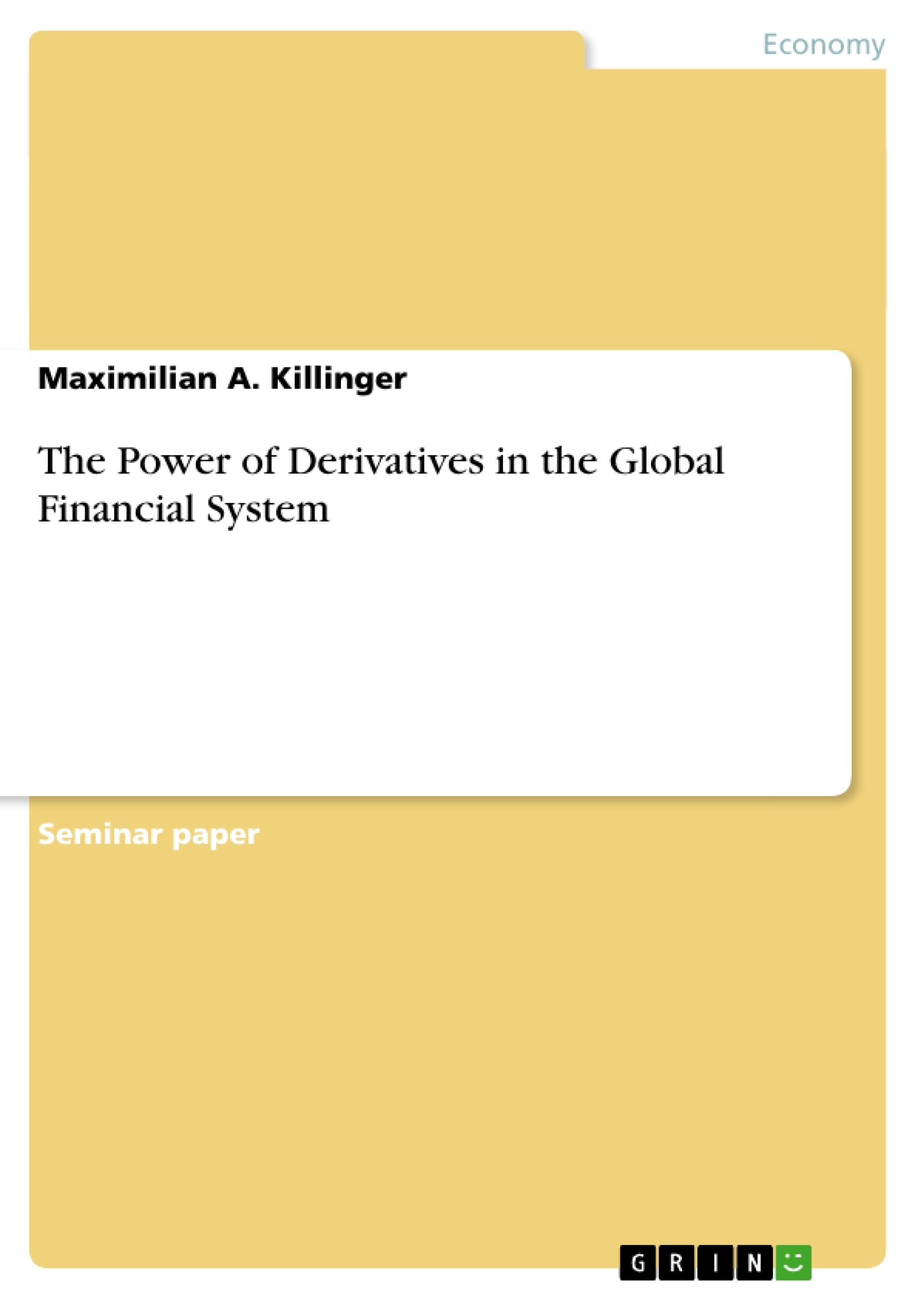 Title: The Power of Derivatives in the Global Financial System