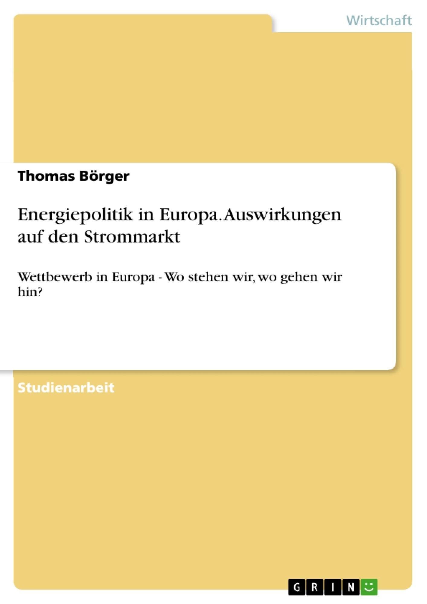 Titel: Energiepolitik in Europa. Auswirkungen auf den Strommarkt