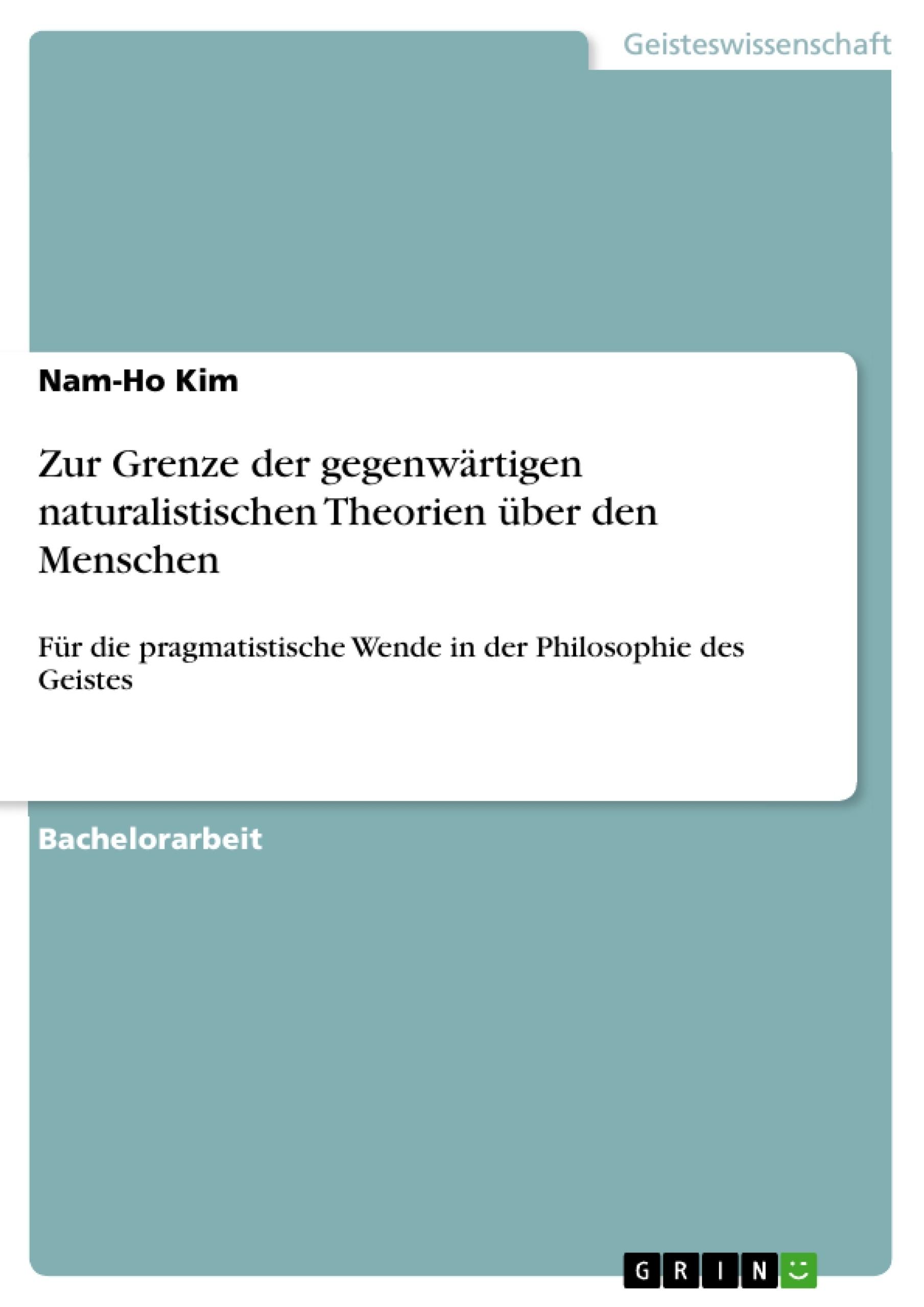 Titel: Zur Grenze der gegenwärtigen naturalistischen Theorien über den Menschen