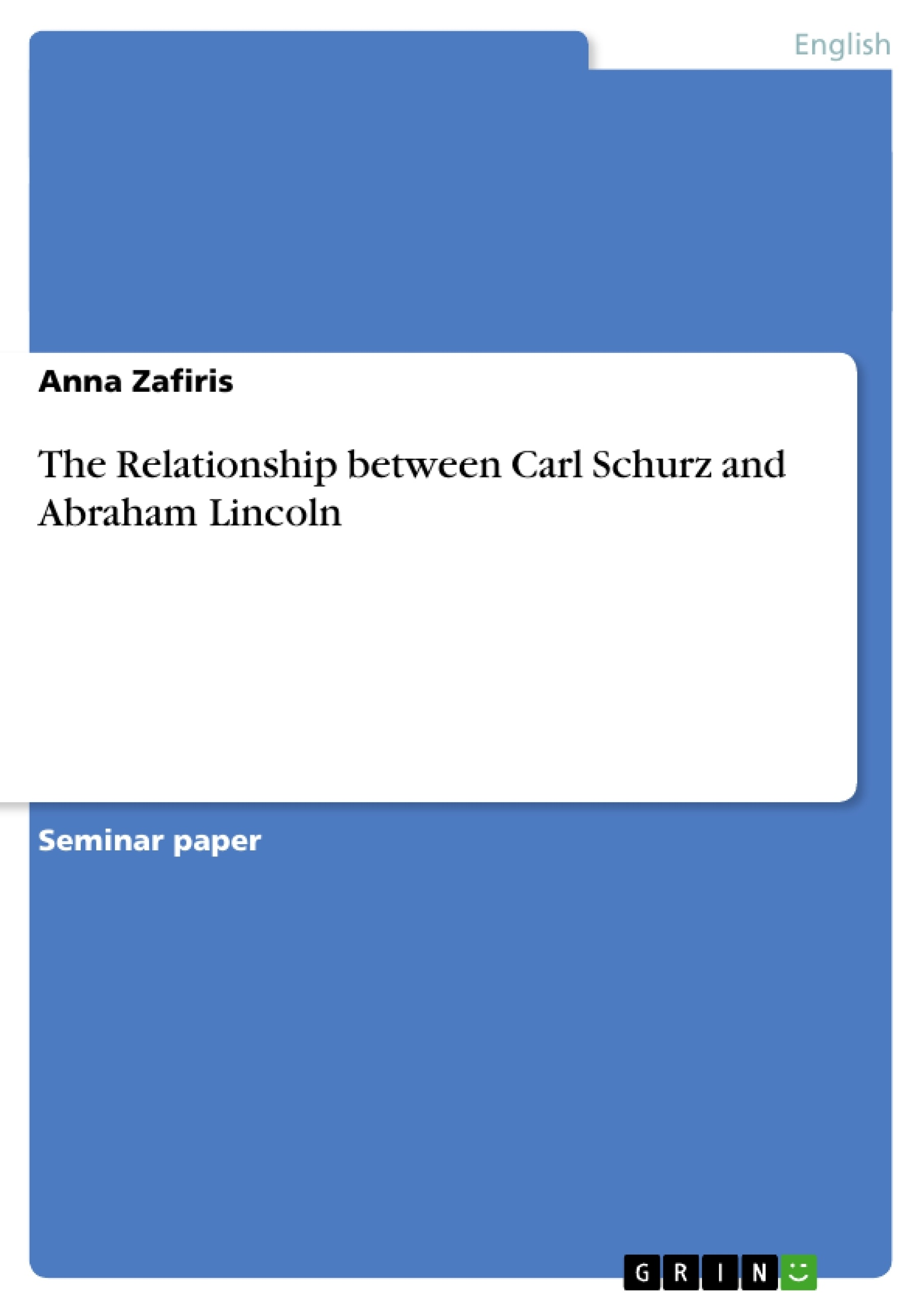 Title: The Relationship between Carl Schurz and Abraham Lincoln