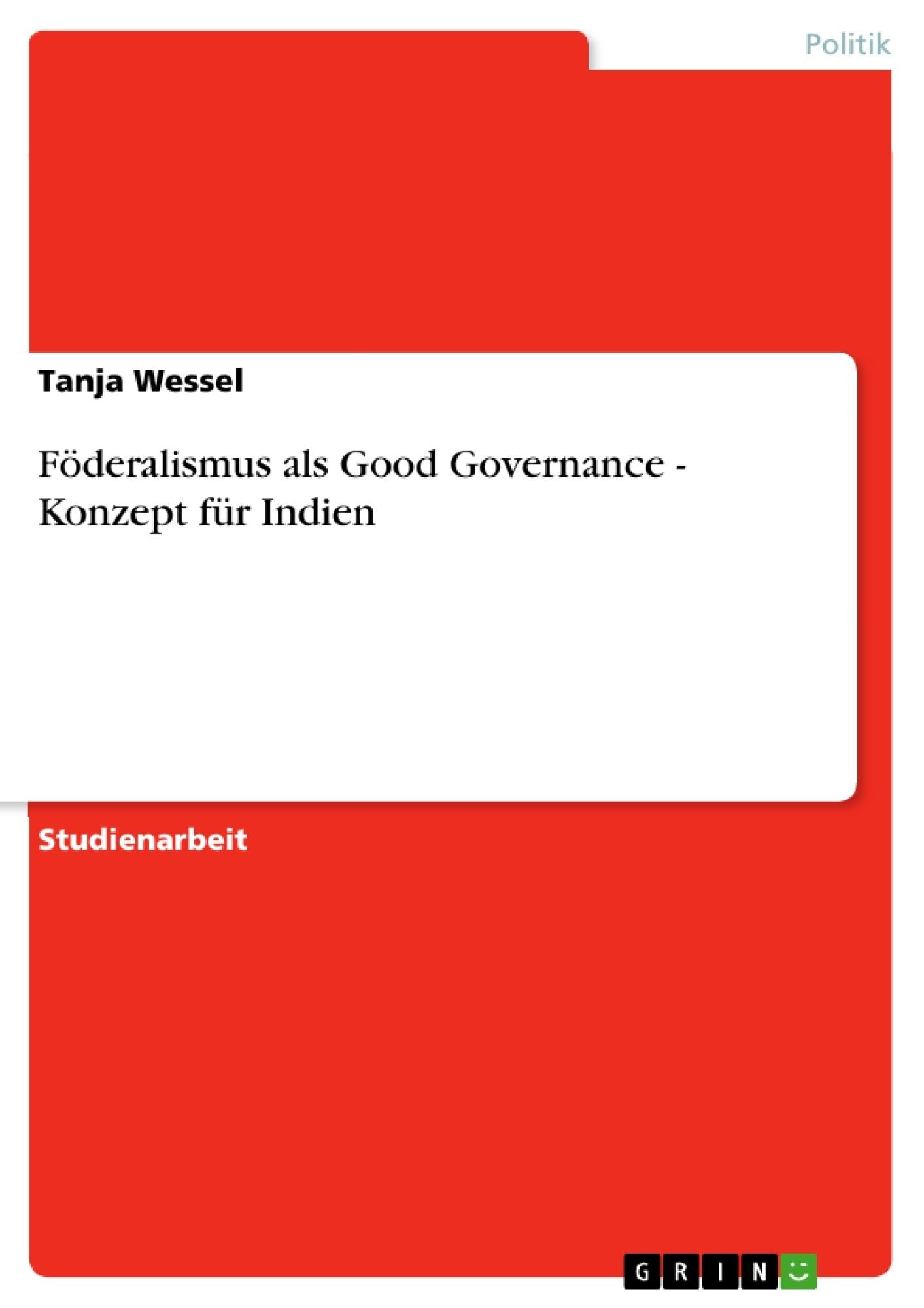 Titel: Föderalismus als Good Governance - Konzept für Indien