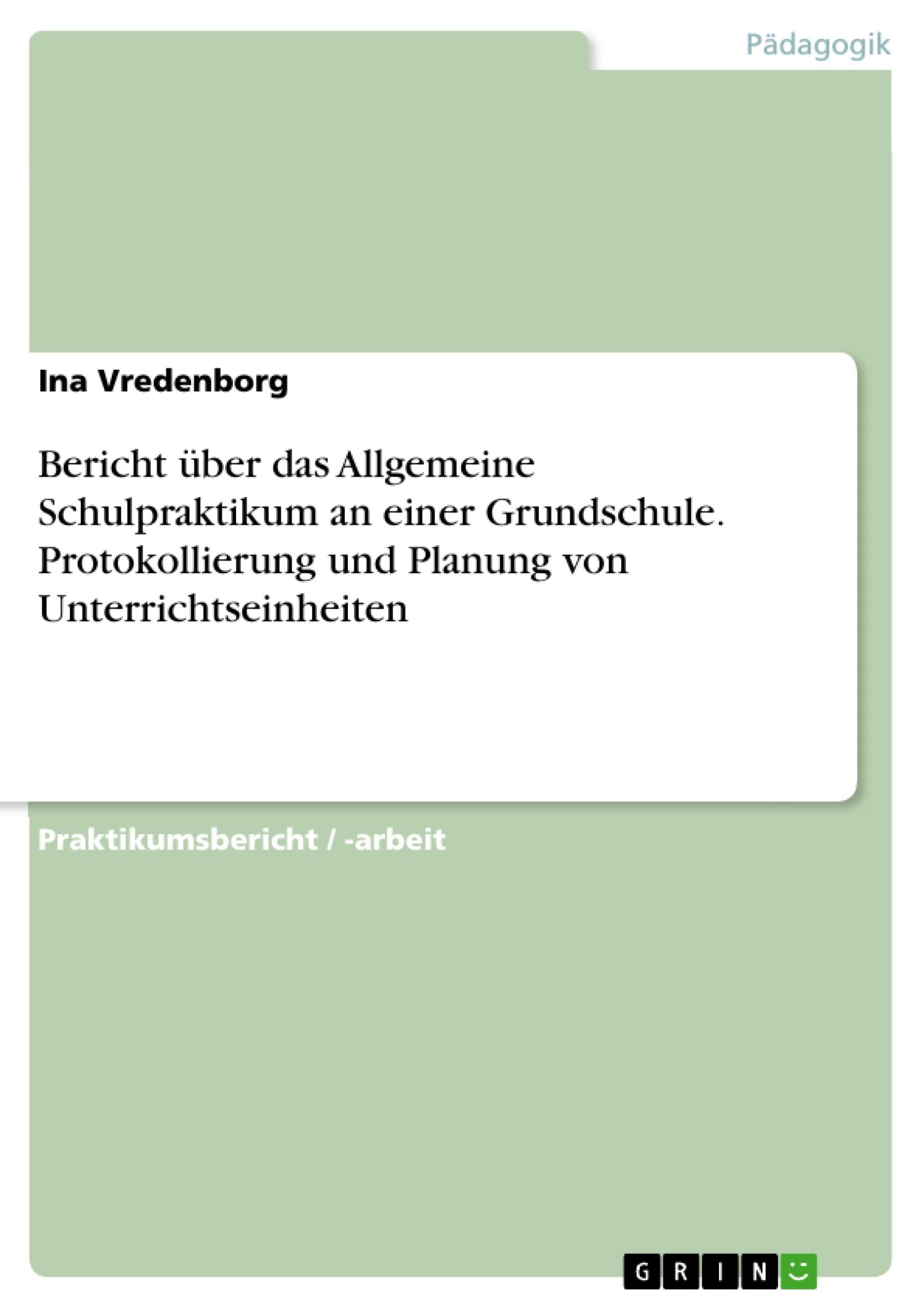 Bericht über das Allgemeine Schulpraktikum an einer Grundschule ...