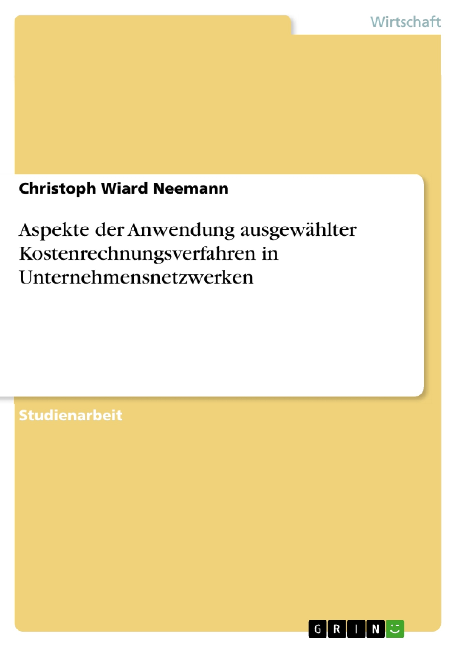 Titel: Aspekte der Anwendung ausgewählter Kostenrechnungsverfahren in Unternehmensnetzwerken