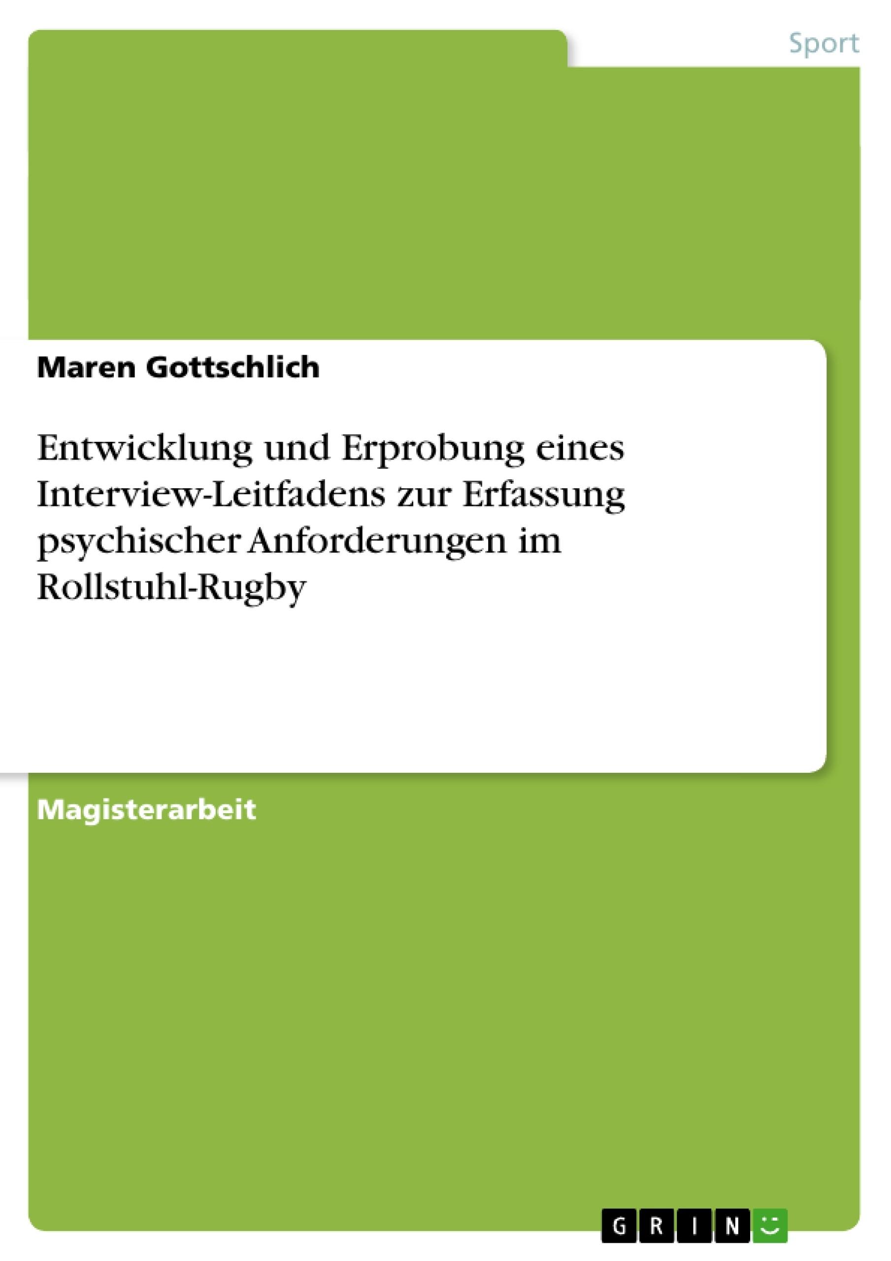 Titel: Entwicklung und Erprobung eines Interview-Leitfadens zur Erfassung psychischer Anforderungen im Rollstuhl-Rugby