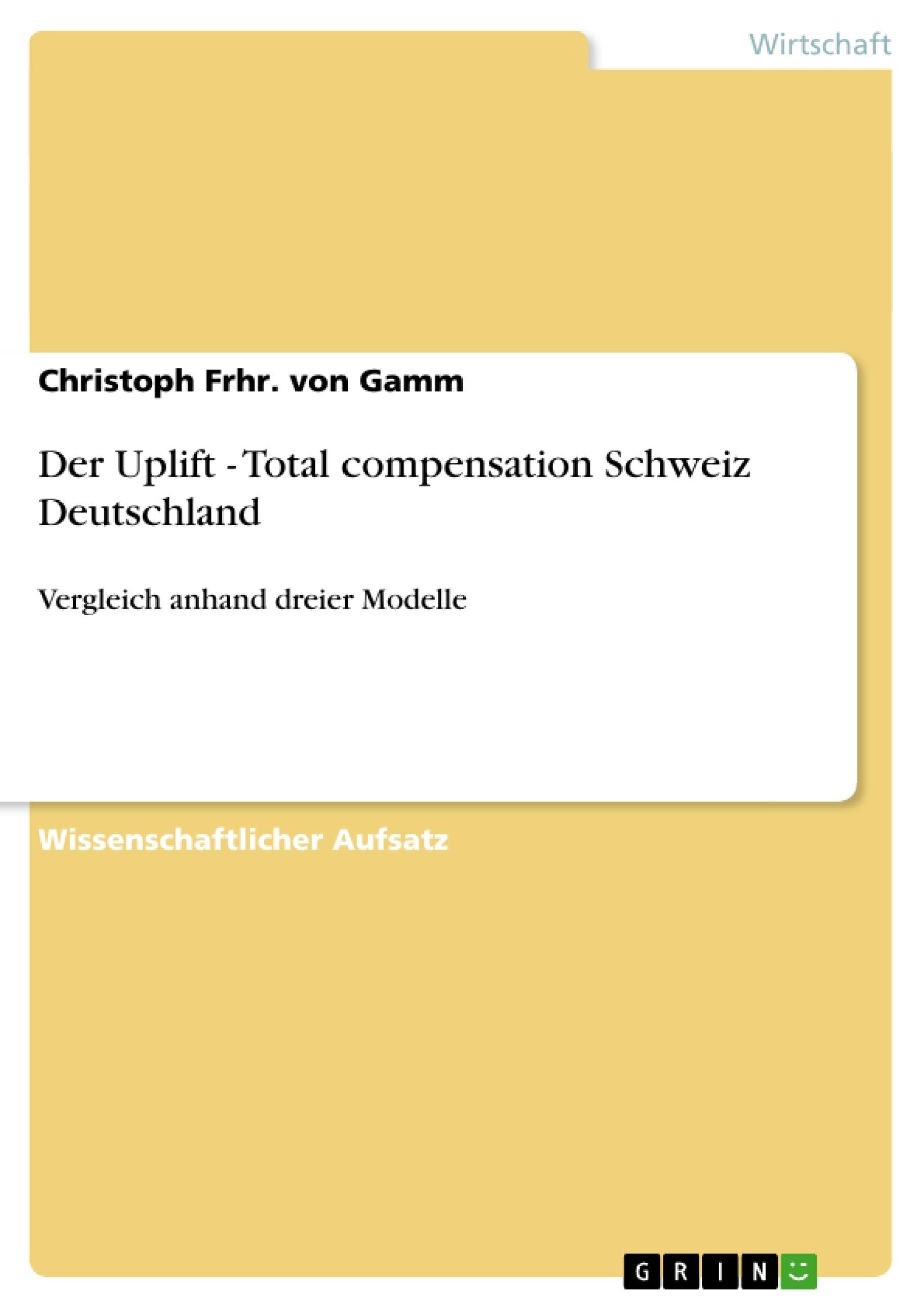 Titel: Der Uplift - Total compensation Schweiz Deutschland