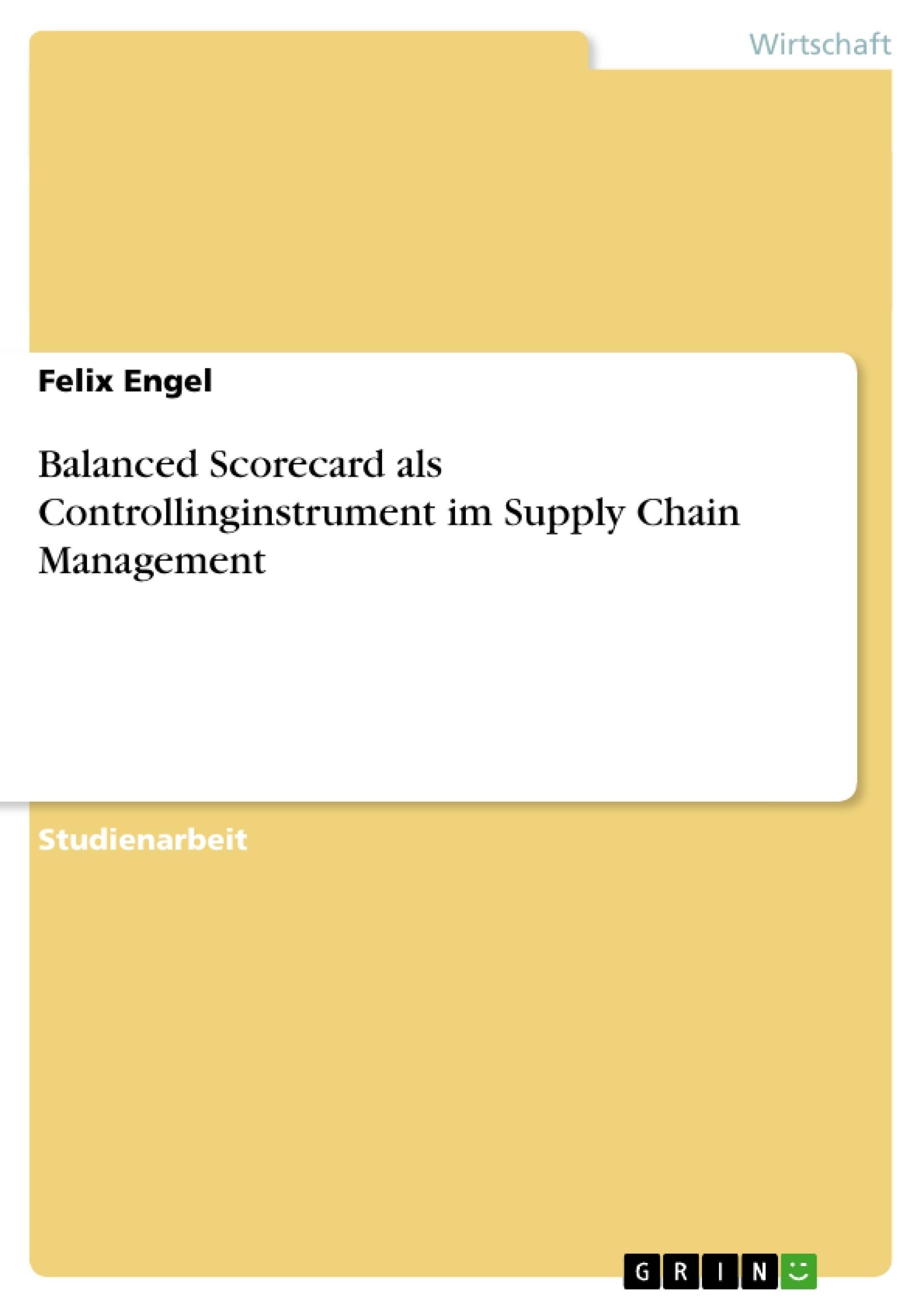 Titel: Balanced Scorecard als Controllinginstrument im Supply Chain Management