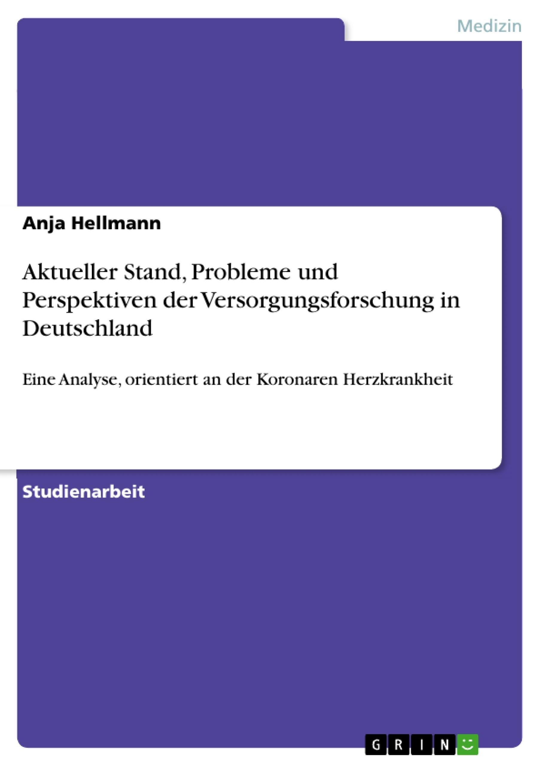 Titel: Aktueller Stand, Probleme und Perspektiven der Versorgungsforschung in Deutschland