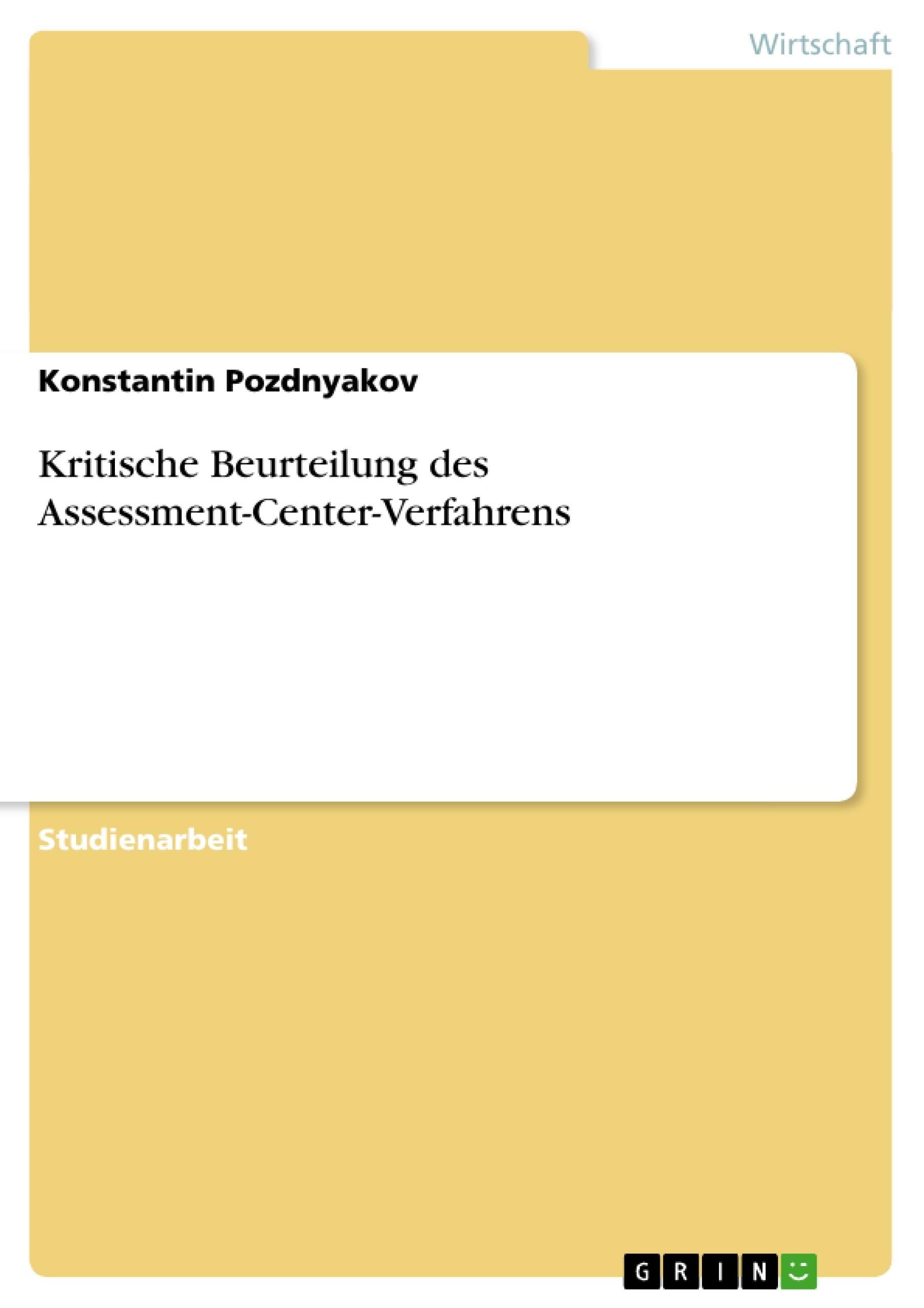 Titel: Kritische Beurteilung des Assessment-Center-Verfahrens