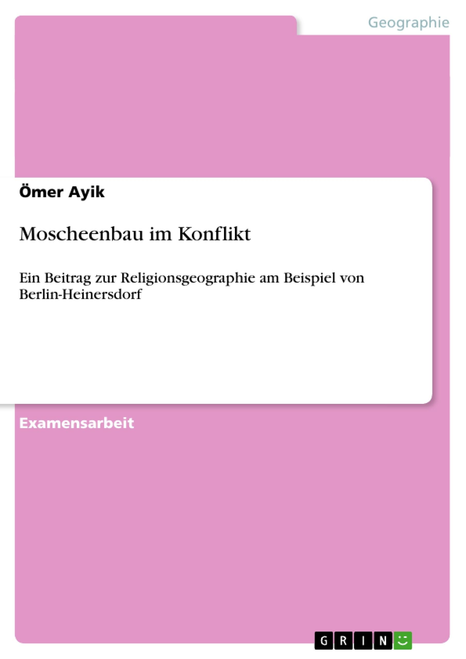 Titel: Moscheenbau im Konflikt