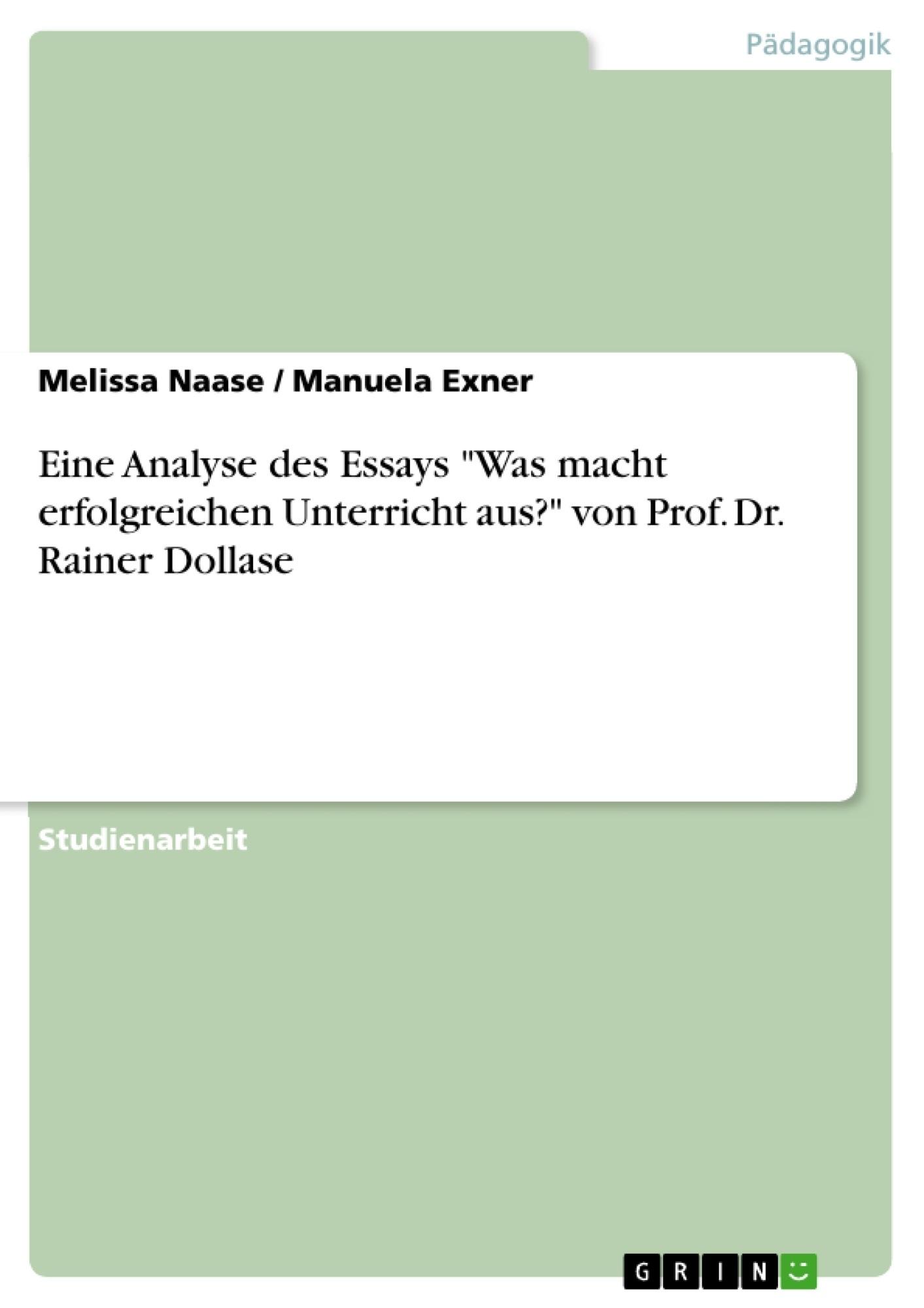 """Titel: Eine Analyse des Essays """"Was macht erfolgreichen Unterricht aus?"""" von Prof. Dr. Rainer Dollase"""