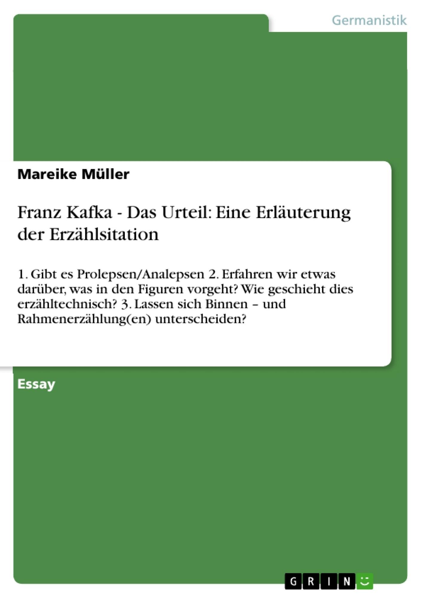 Titel: Franz Kafka - Das Urteil: Eine Erläuterung der Erzählsitation