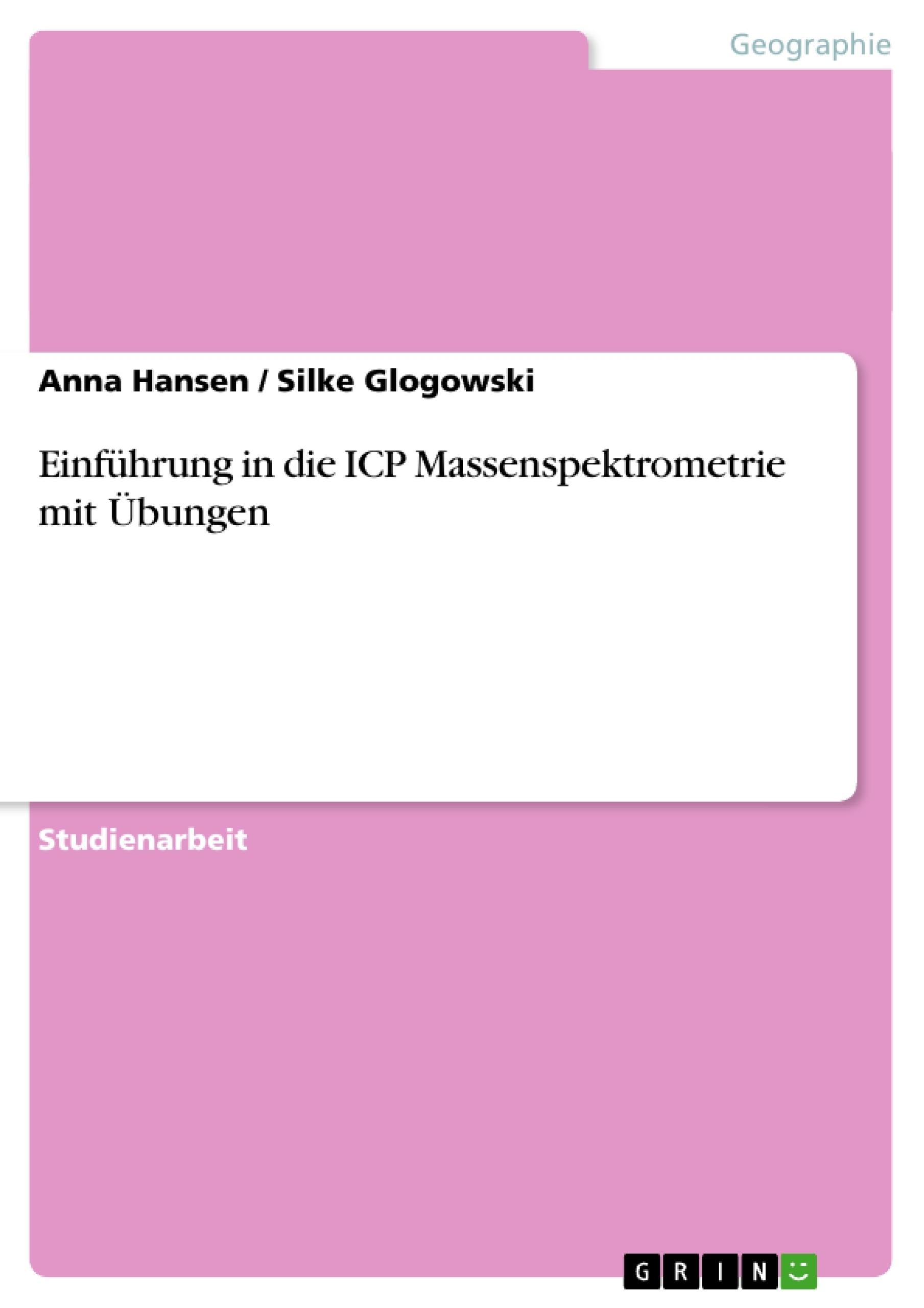 Titel: Einführung in die ICP Massenspektrometrie mit Übungen