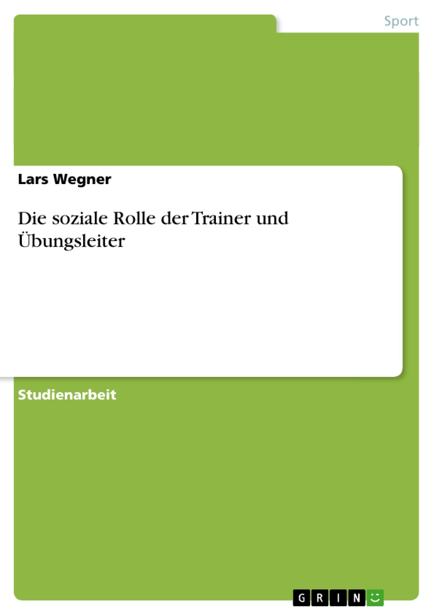 Titel: Die soziale Rolle der Trainer und Übungsleiter