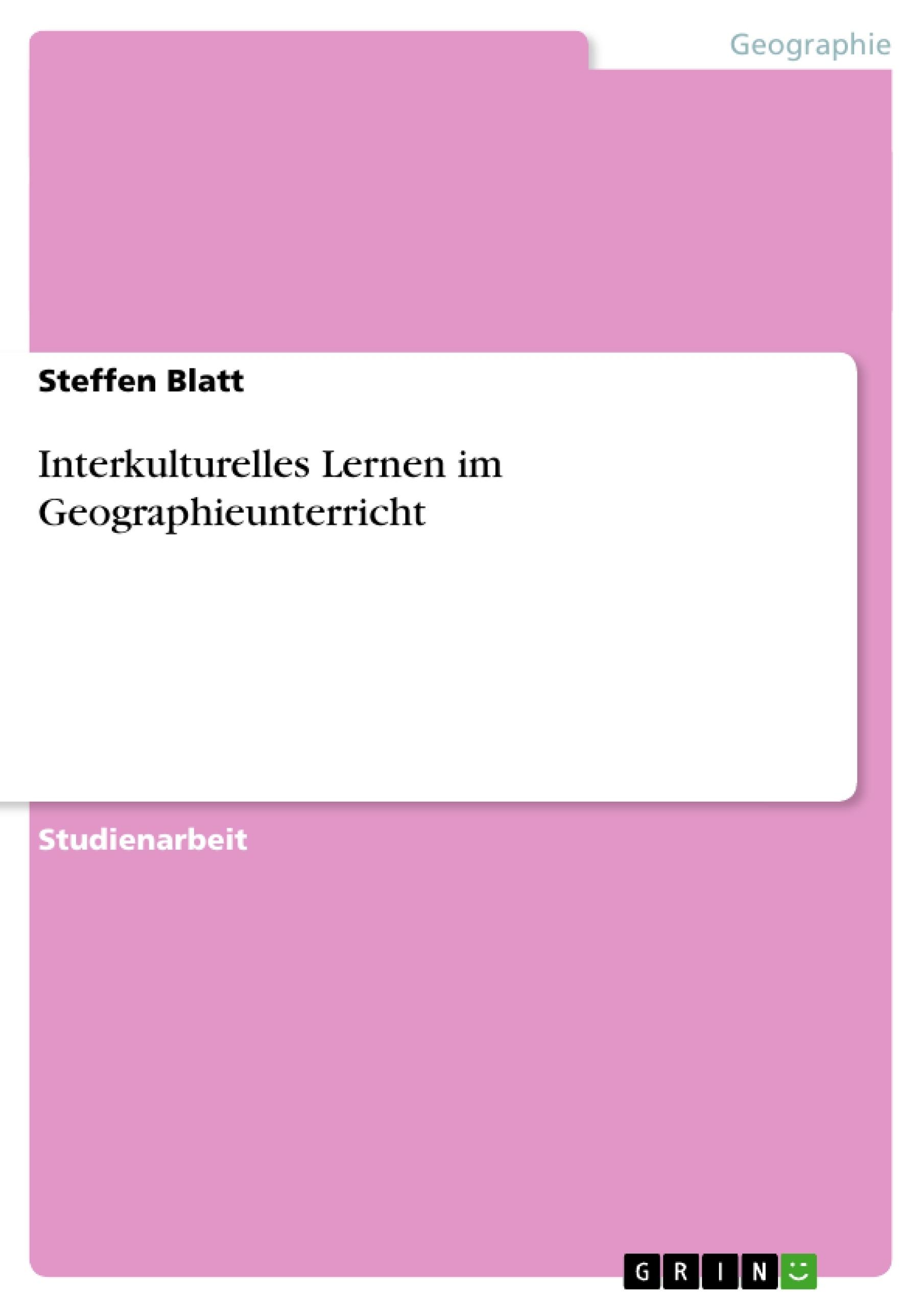 Titel: Interkulturelles Lernen im Geographieunterricht