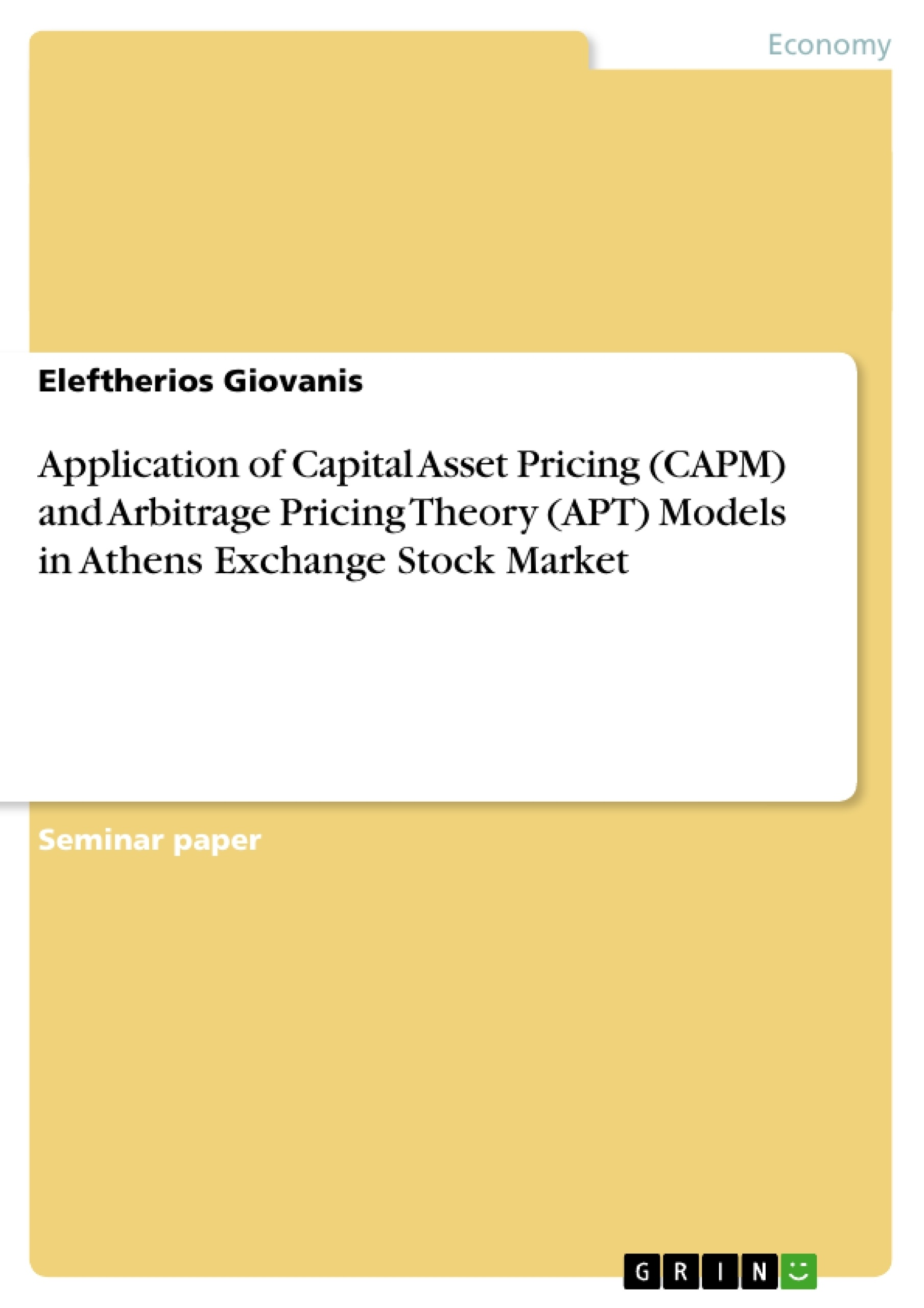 Title: Application of Capital Asset Pricing  (CAPM) and Arbitrage Pricing Theory (APT)  Models in Athens Exchange Stock Market