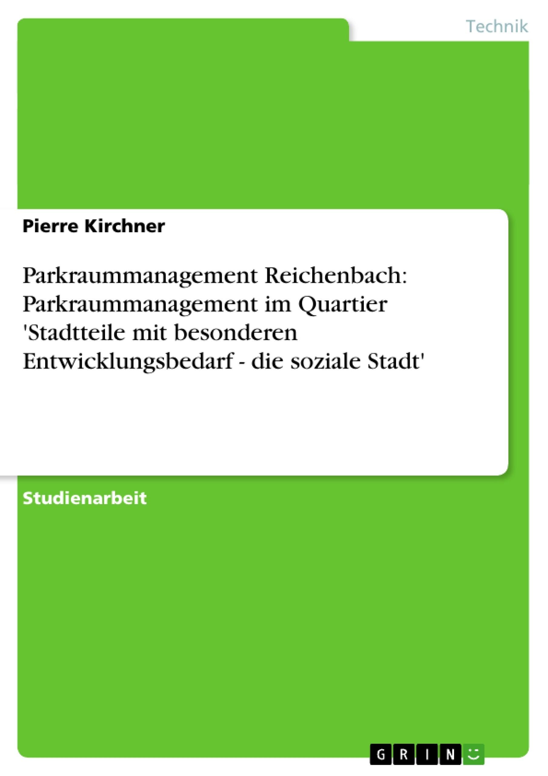 Titel: Parkraummanagement Reichenbach: Parkraummanagement im Quartier 'Stadtteile mit besonderen Entwicklungsbedarf - die soziale Stadt'