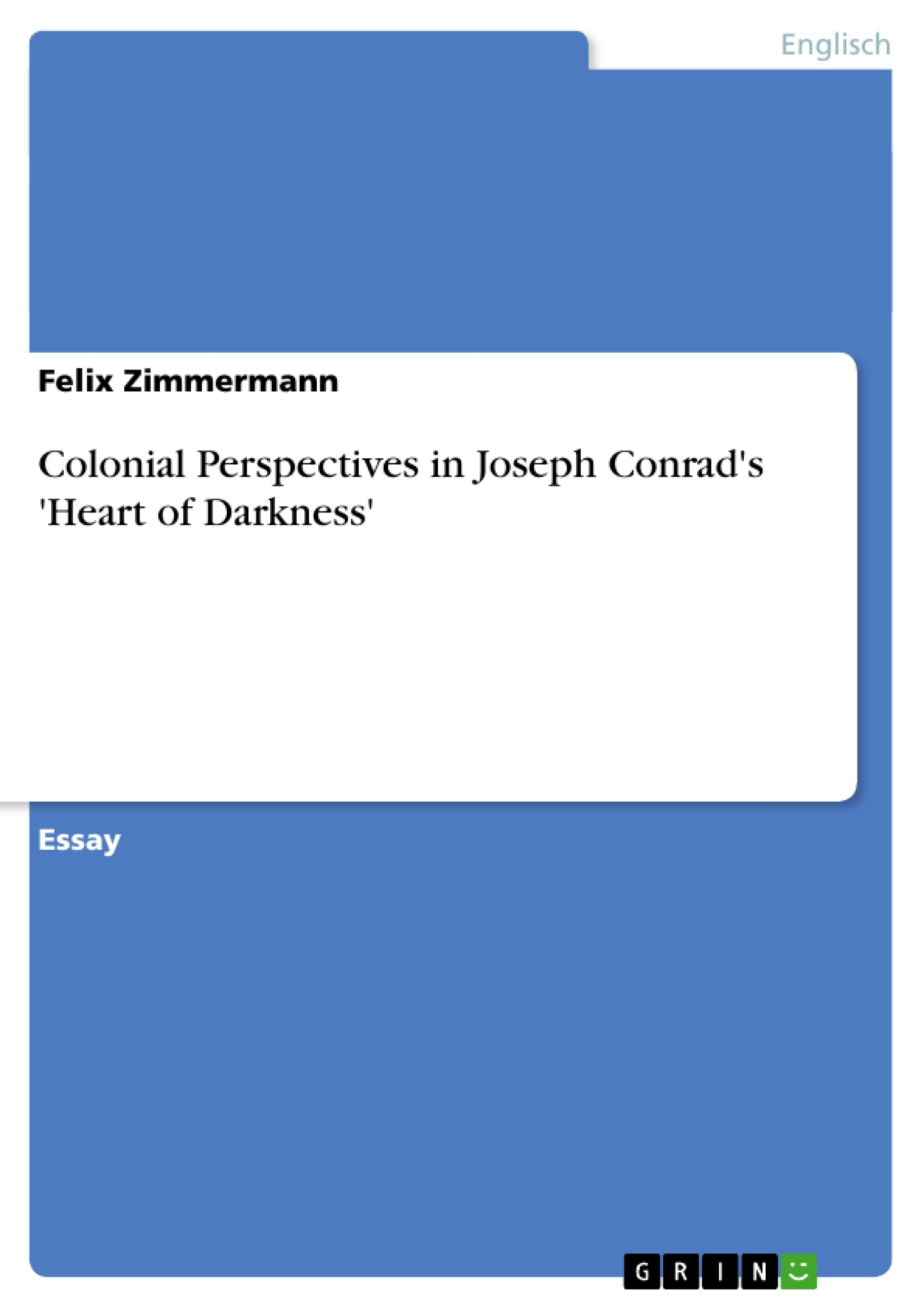 Titel: Colonial Perspectives in Joseph Conrad's 'Heart of Darkness'