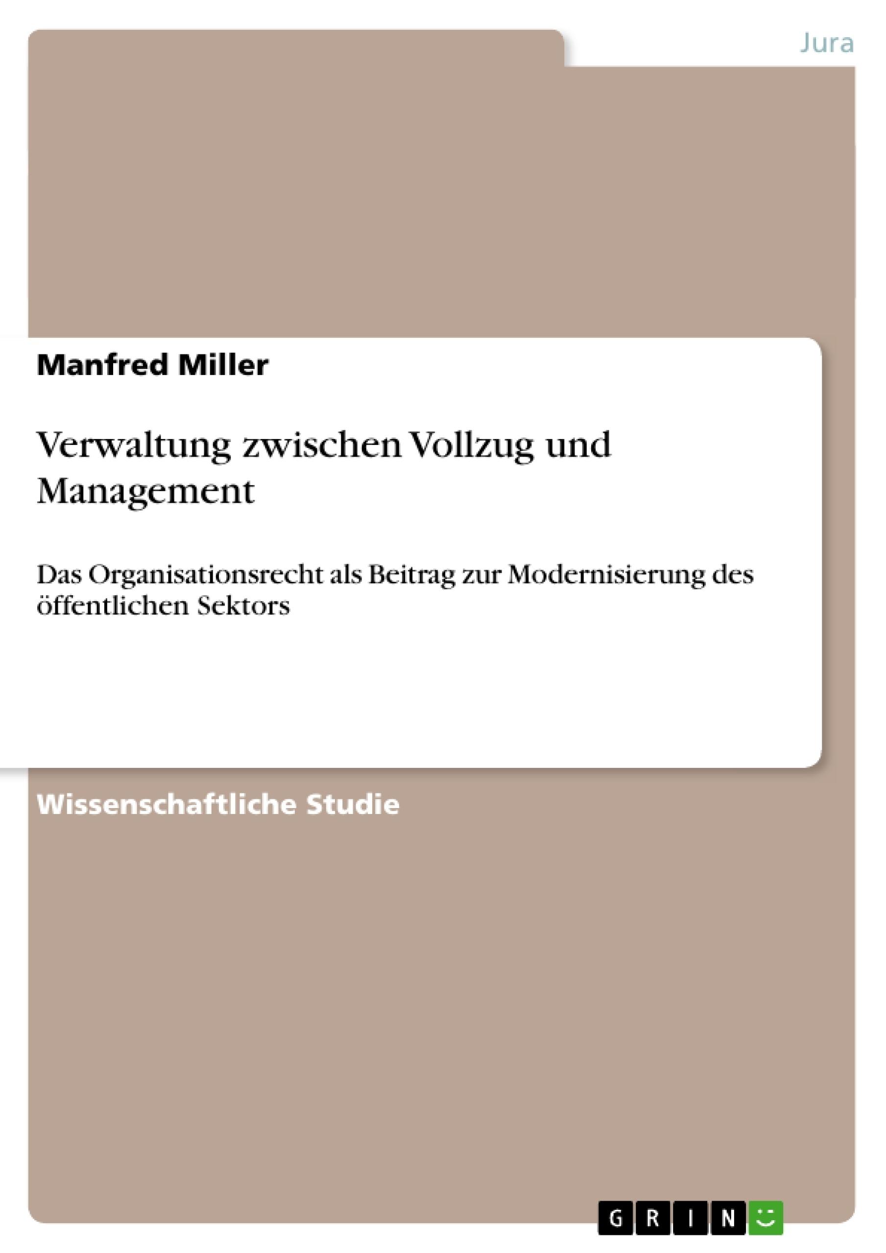 Titel: Verwaltung zwischen Vollzug und Management