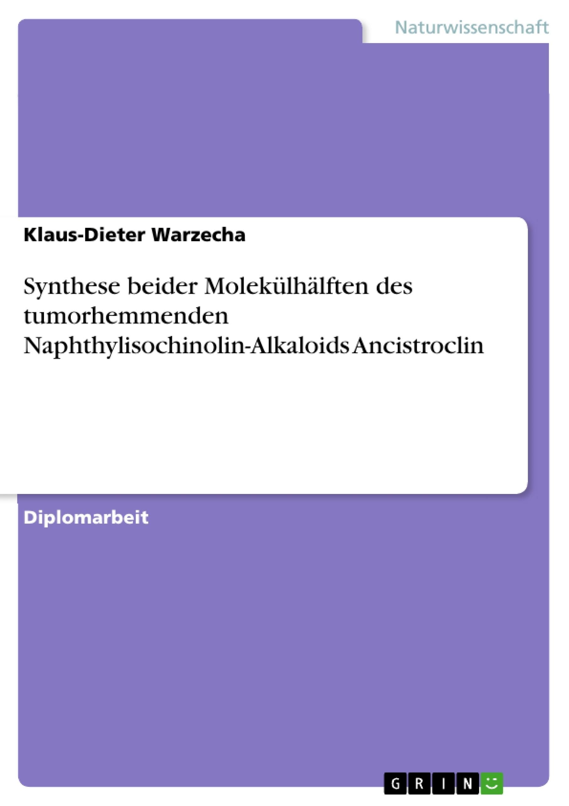 Titel: Synthese beider Molekülhälften des tumorhemmenden Naphthylisochinolin-Alkaloids Ancistroclin