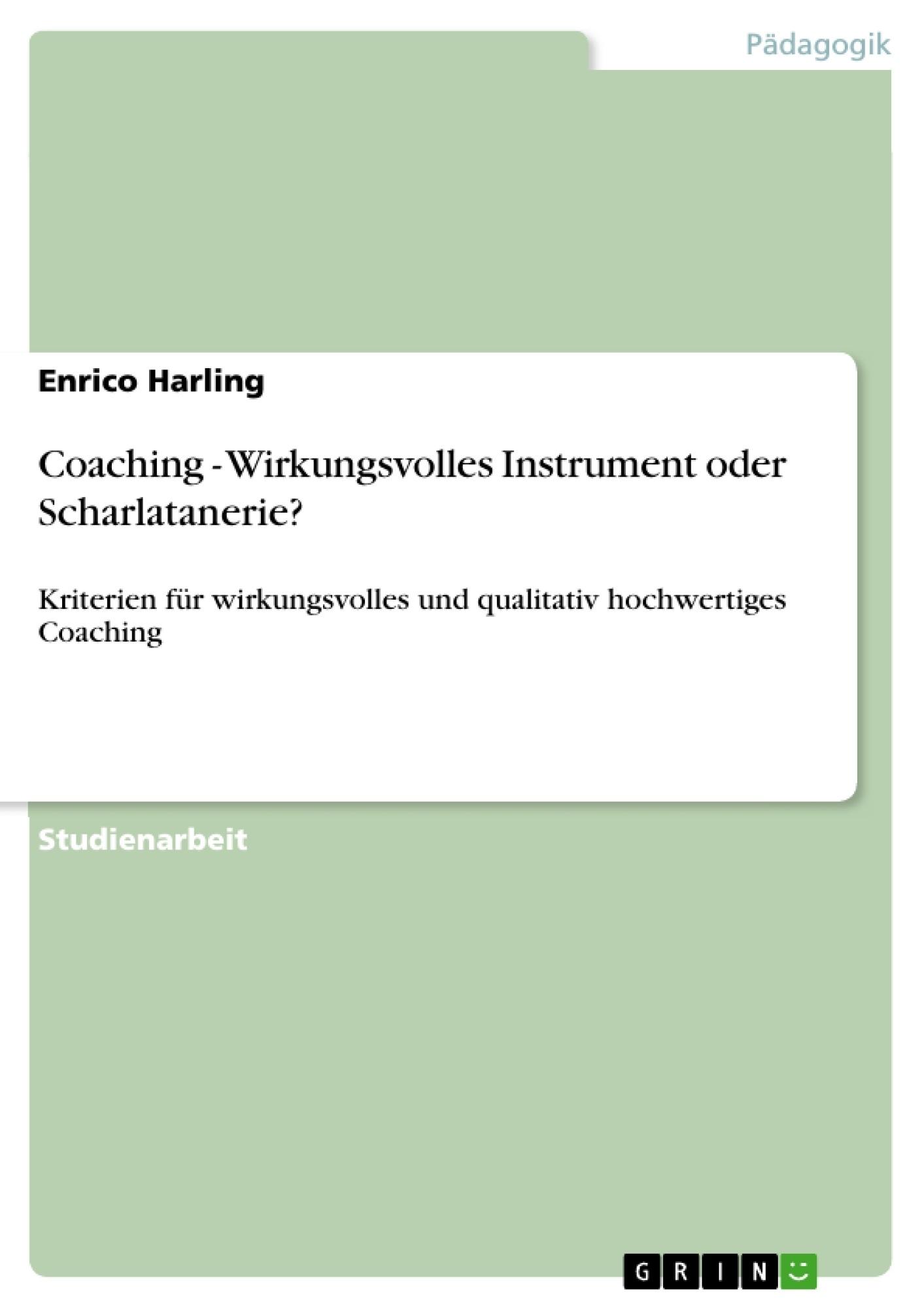 Titel: Coaching - Wirkungsvolles Instrument oder Scharlatanerie?