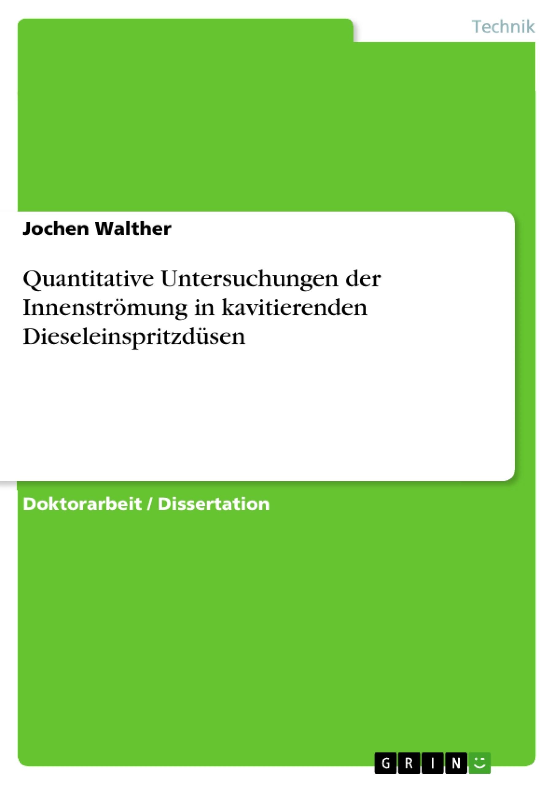 Titel: Quantitative Untersuchungen der Innenströmung in kavitierenden Dieseleinspritzdüsen