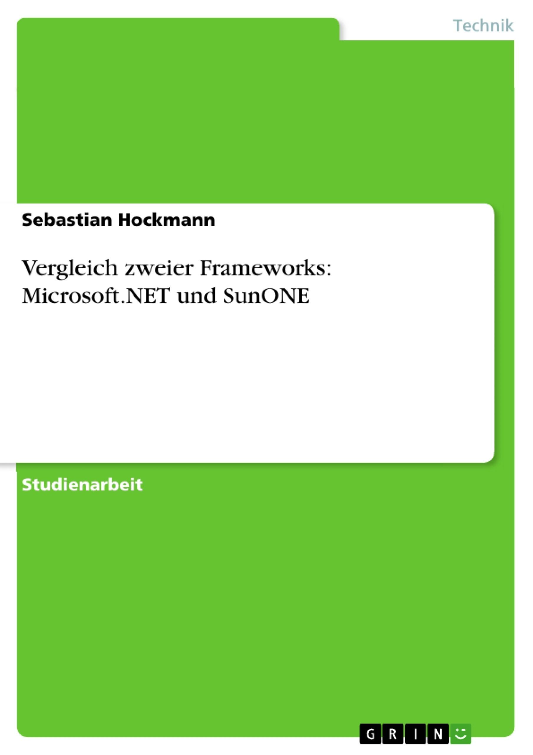 Titel: Vergleich zweier Frameworks: Microsoft.NET und SunONE